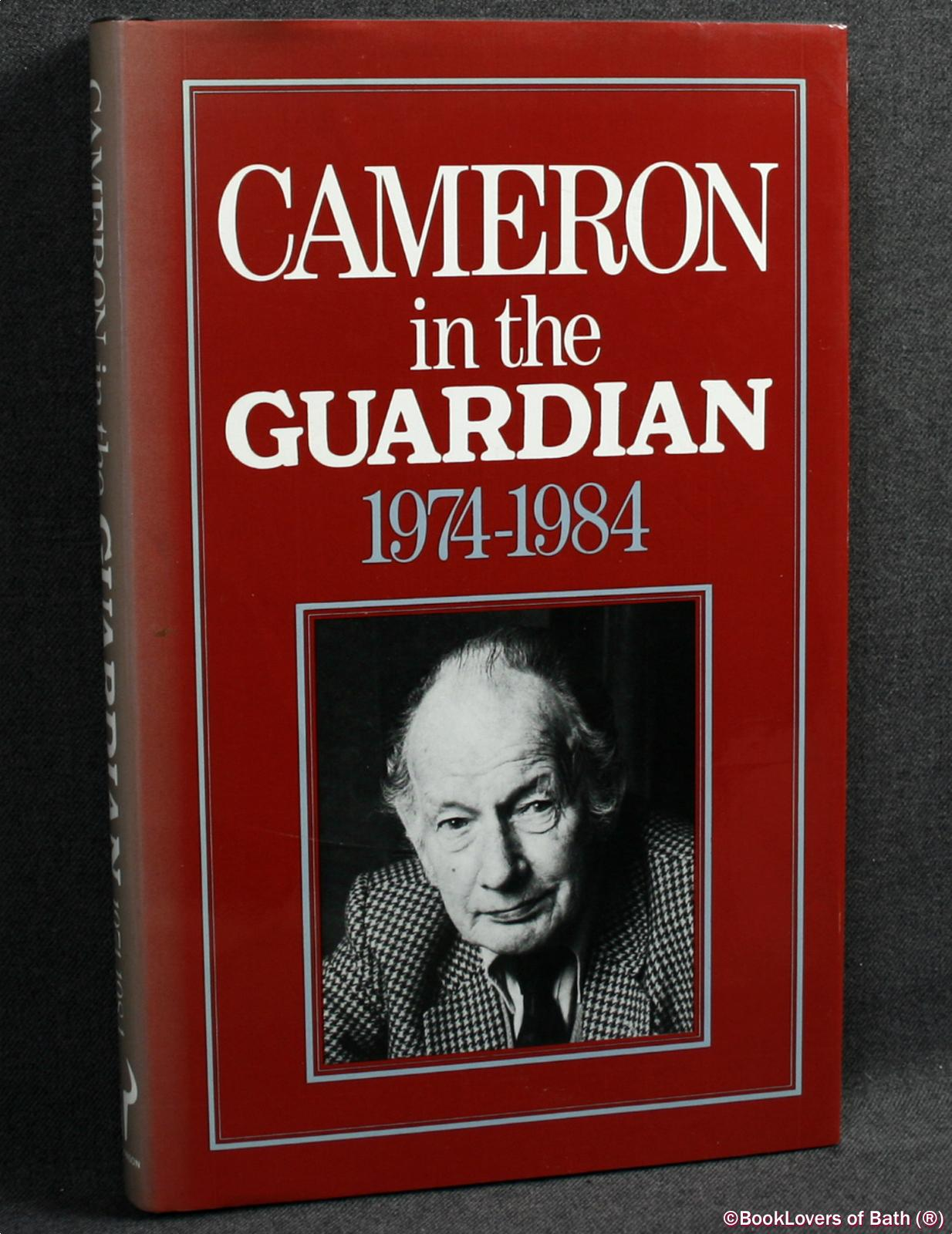 Cameron in the Guardian 1974-1984 - James Cameron