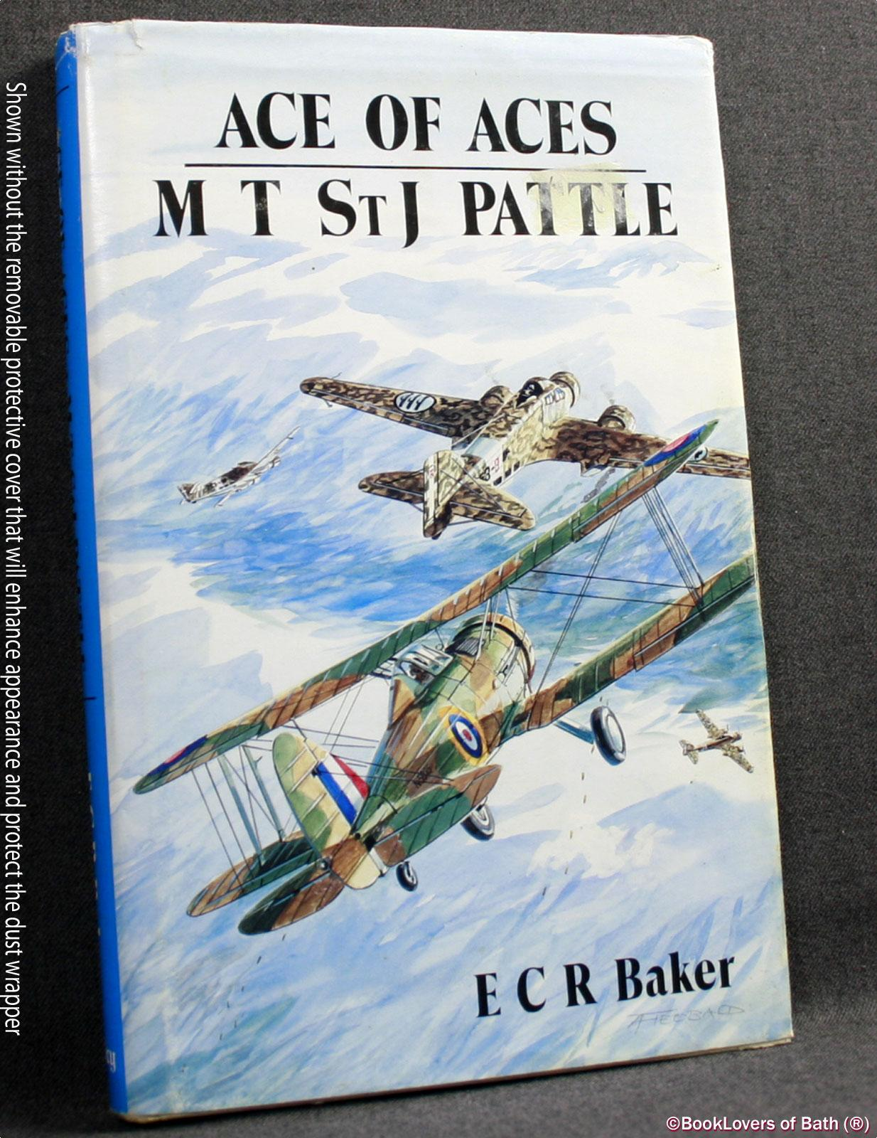 Ace of Aces: M. St. J. Pattle - Top Scoring Allied Pilot of WWII - E. C. R. [Edgar Charles Richard] Baker