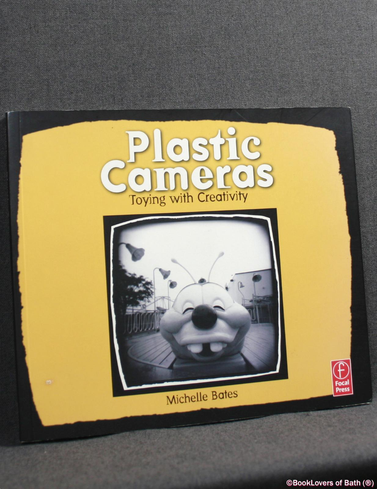 Plastic Cameras: Toying with Creativity - Michelle Bates