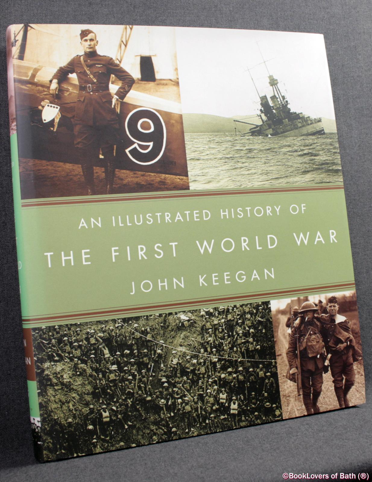 An Illustrated History of the First World War - John Keegan