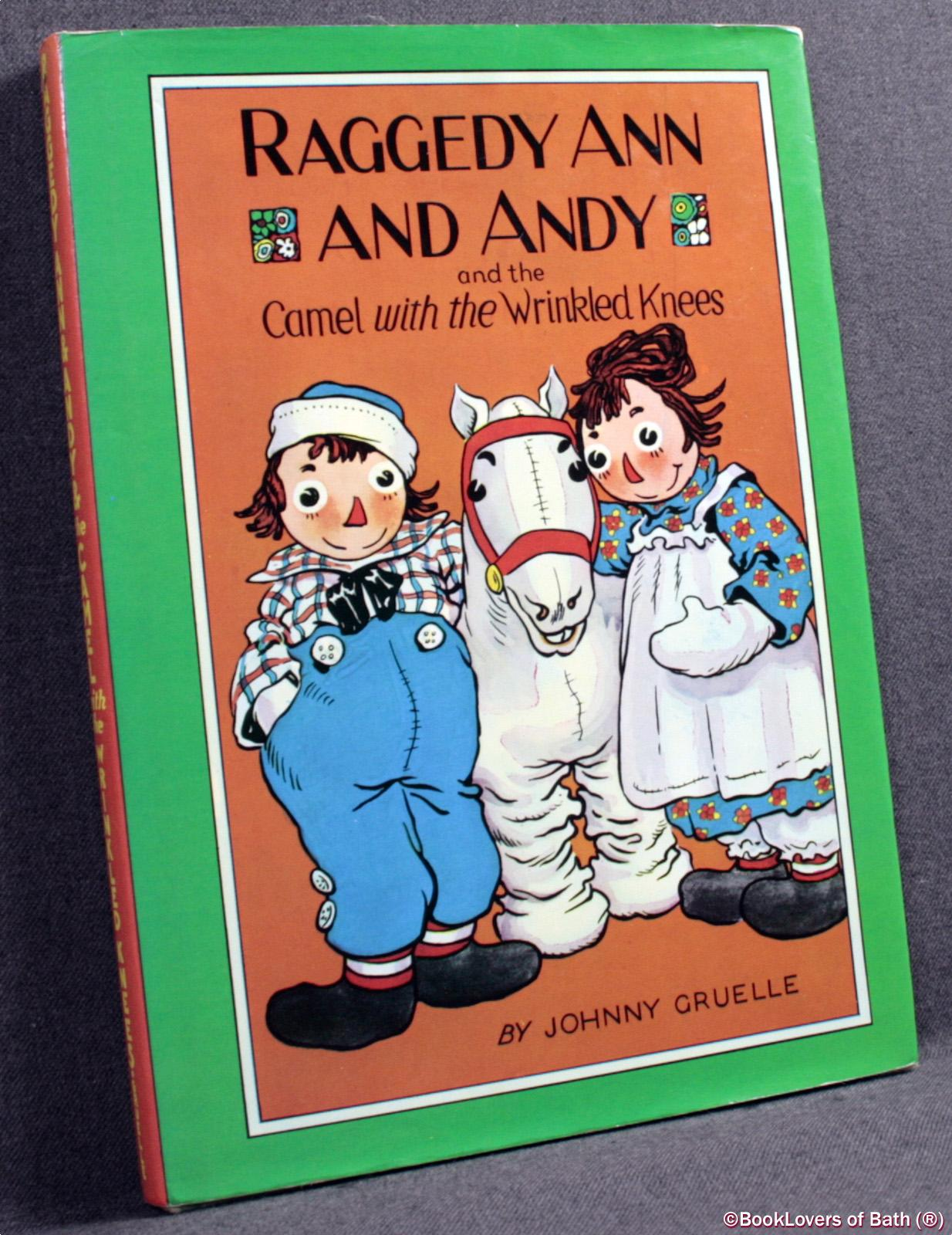 Raggedy Ann and Andy and the Camel with Wrinkled Knees - Johnny Gruelle