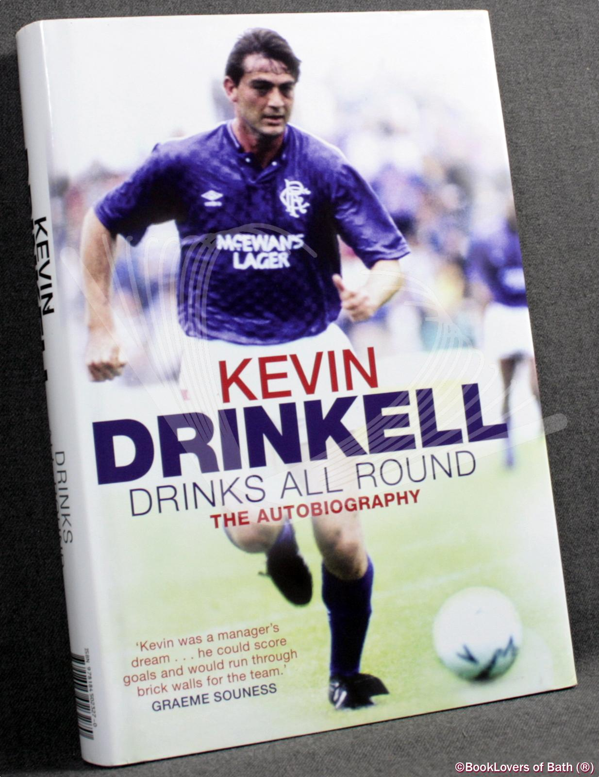 Drinks All Round: The Autobiography - Kevin Drinkell with Scott Burns