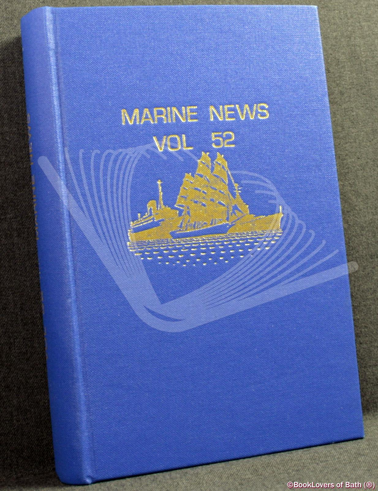 Marine News: Journal of the World Ship Society Volume 52 No. 1 January 1998 - Volume 52 No. 12 December 1998 - Edited By Kevin O'Donoghue & Roy Fenton