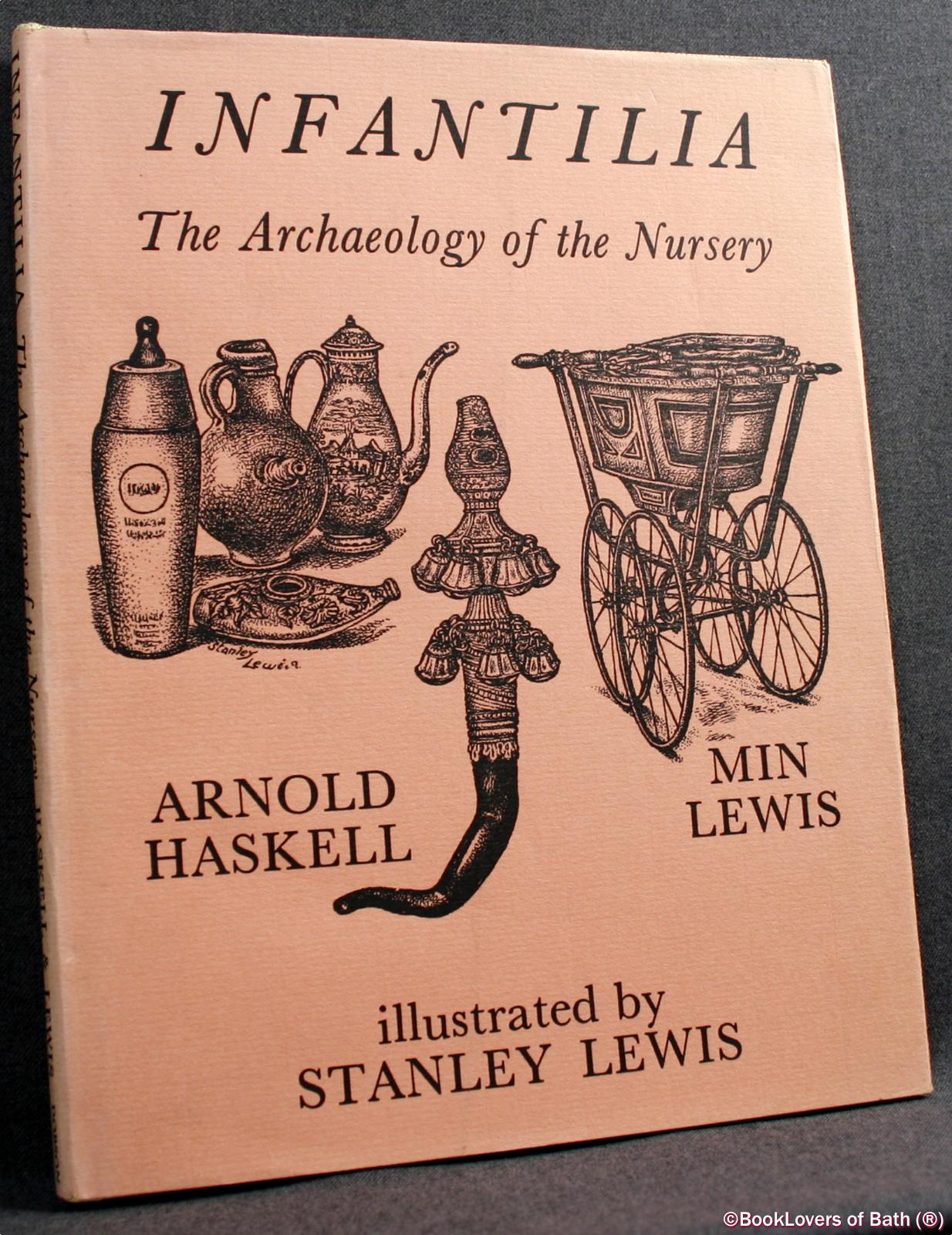 Infantilia: The Archaeology of the Nursery - Arnold Haskell & Min Lewis