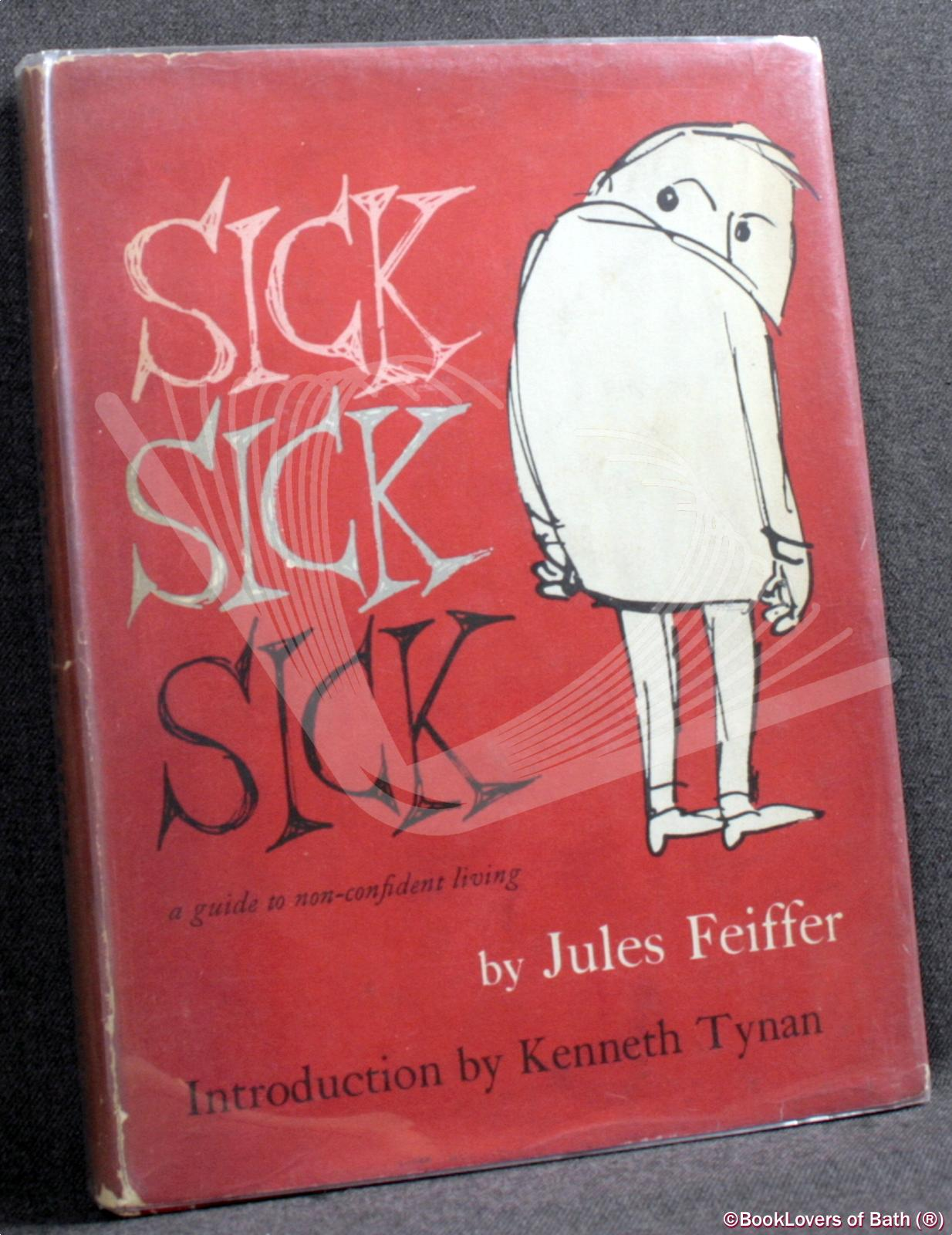 Sick Sick Sick: A Guide to Non-confident Living - Jules Feiffer