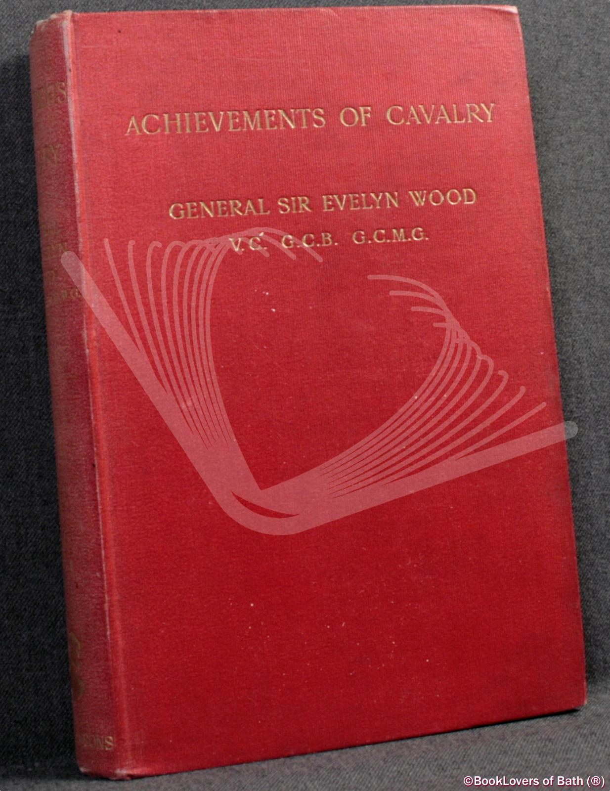 Achievements of Cavalry - General Sir Evelyn Wood
