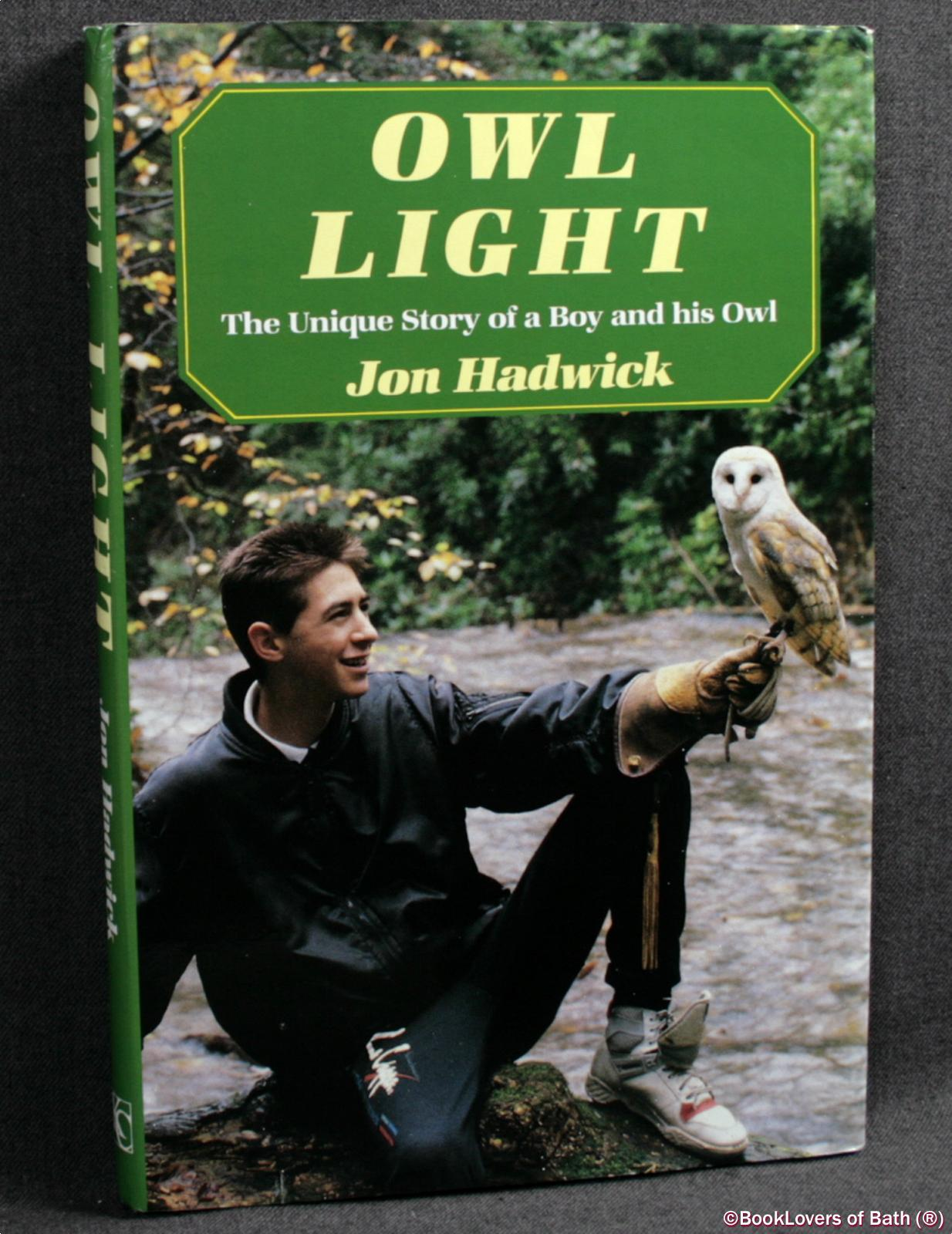 Owl Light: The Unique Story of a Boy and His Owl - Jon Hadwick
