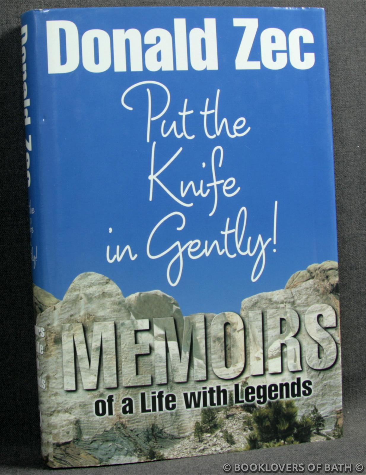 Put the Knife in Gently: Memoirs of a Life with Legends - Donald Zec
