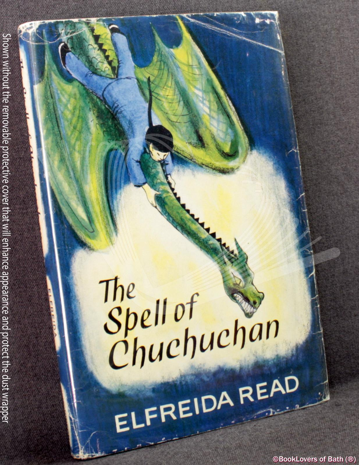 The Spell of Chuchuchan - Elfreida Read
