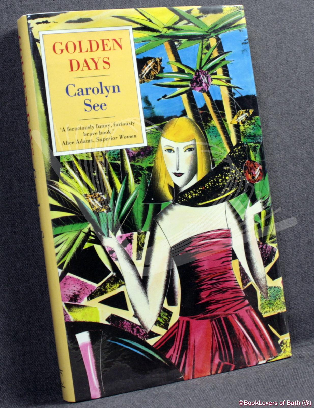 Golden Days - Carolyn See