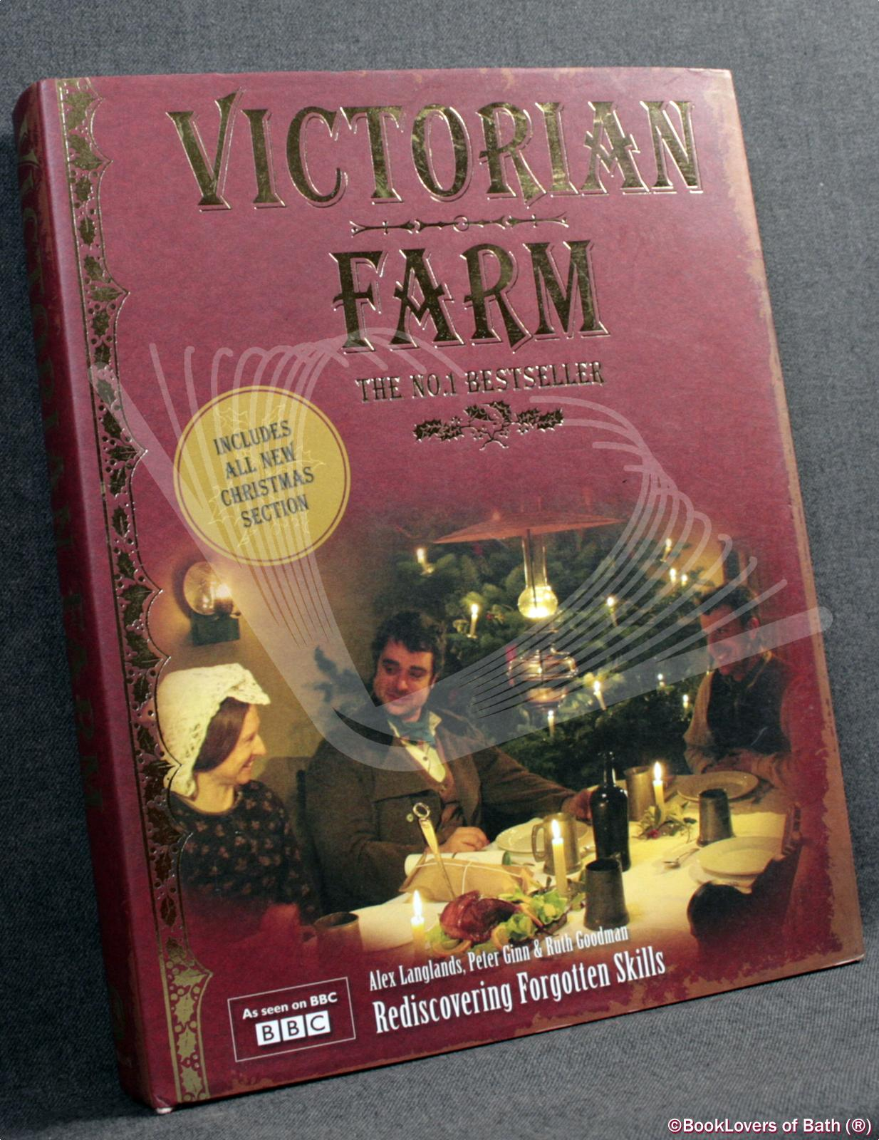 Victorian Farm: Rediscovering Forgotten Skills - Alex Langlands, Peter Ginn & Ruth Goodman
