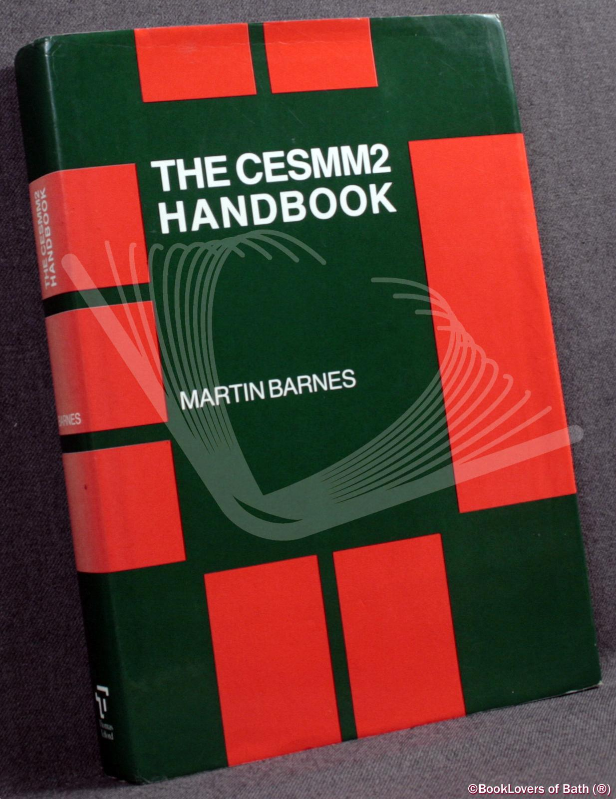 The CESMM2 Handbook: A Guide to the Financial Control of Contracts Using the Civil Engineering Standard Method of Measurement - Martin Barnes