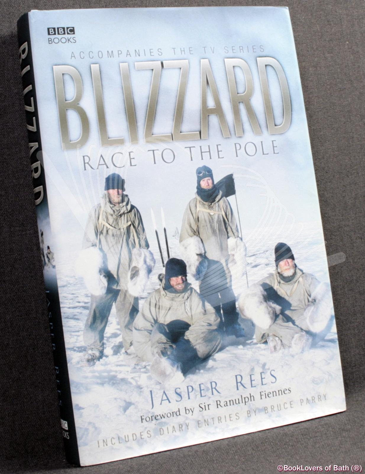 Blizzard: Race to the Pole - Jasper Rees