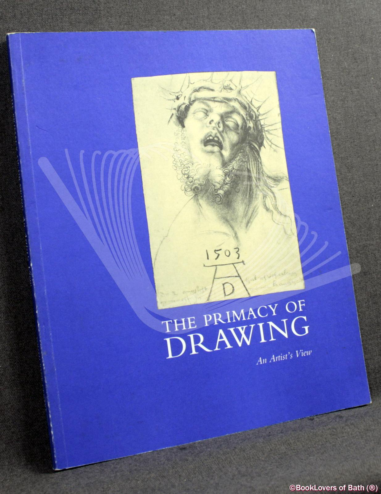 The Primacy of Drawing: An Artist's View - Deanna Petherbridge