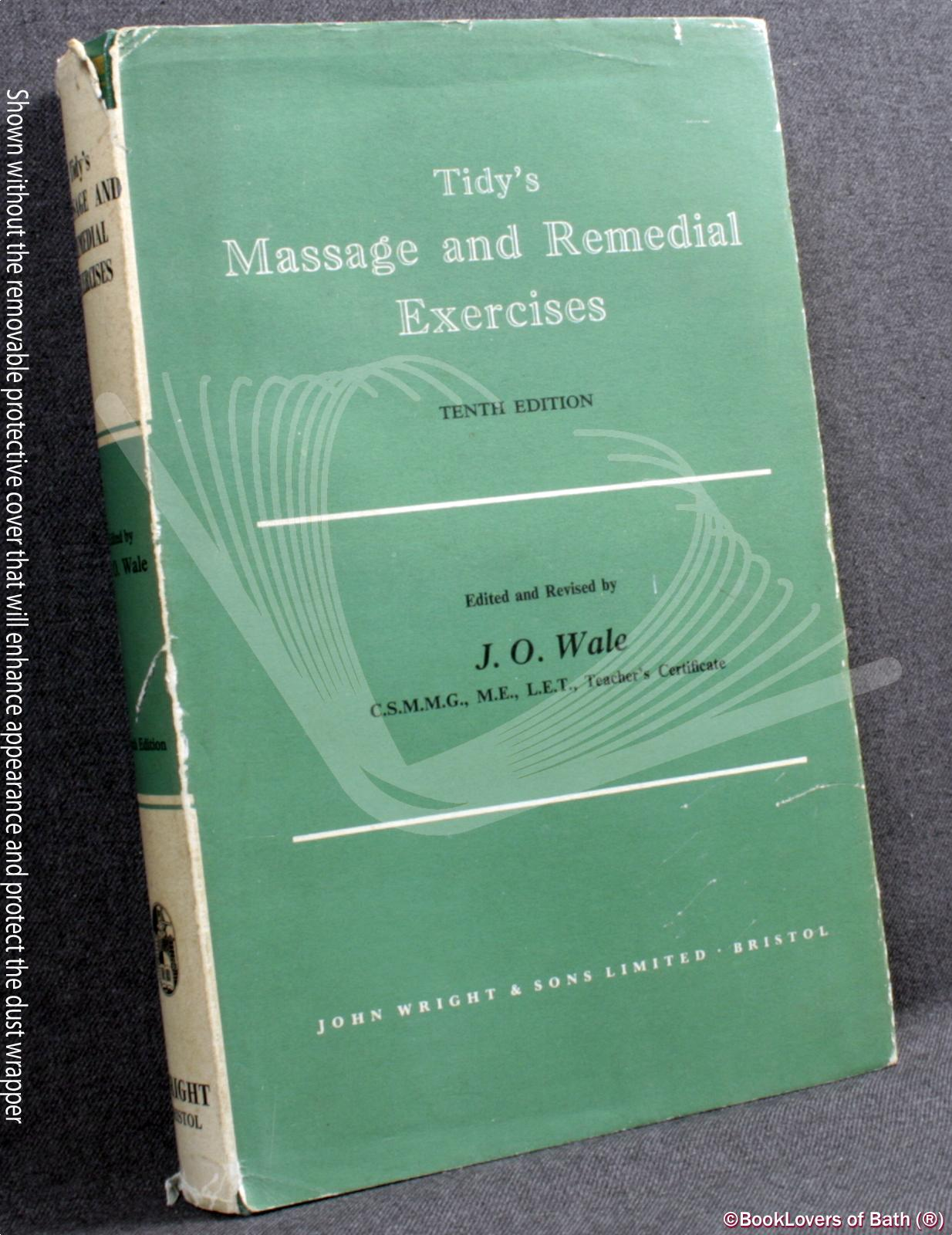 Tidy's Massage and Remedial Exercises in Medical and Surgical Conditions - Edited by J. O. [Jocelyn Olga] Wale