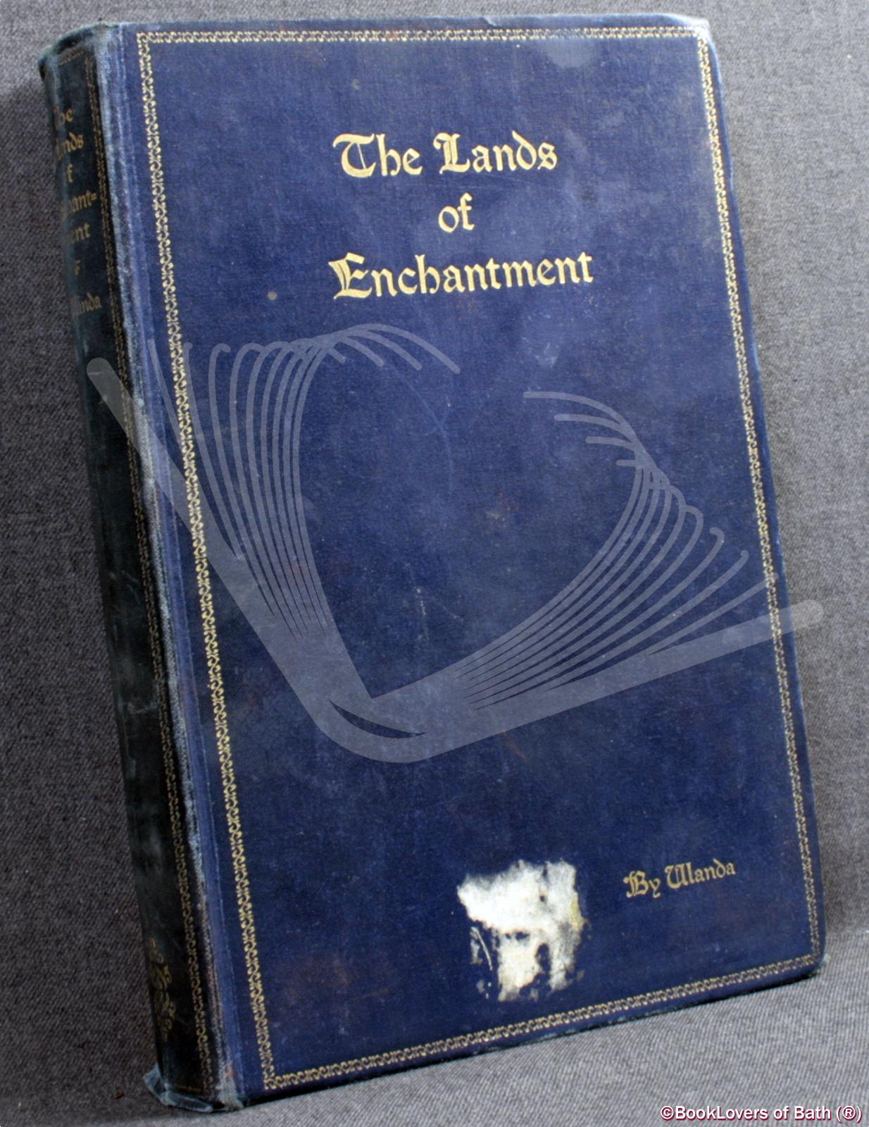 The Lands of Enchantment in the Pathway of Beauty - Ulanda [Kathleen Whitford Macdonald]