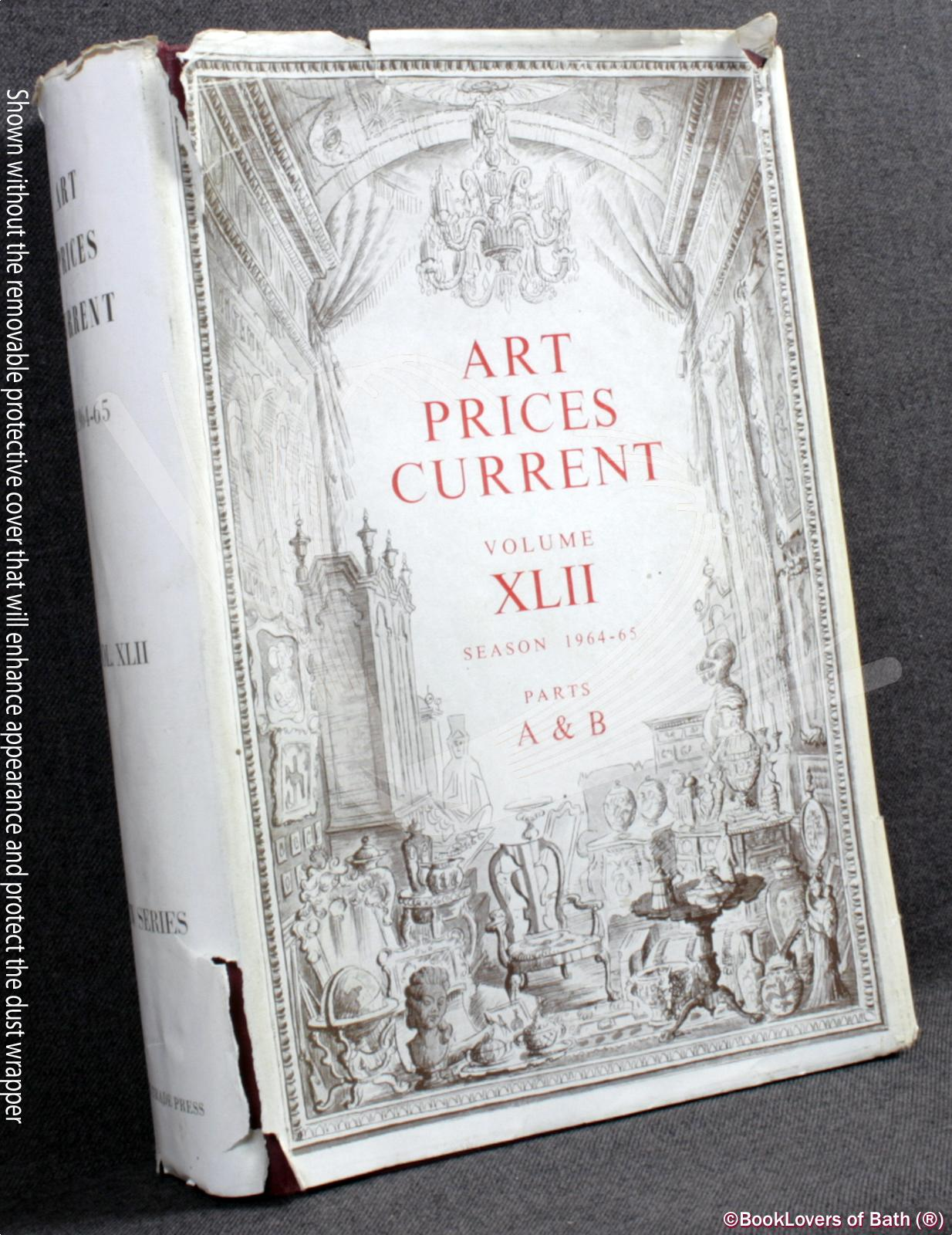 Art Prices Current: A Record of Sale Prices At the Principal London and Other Auction Rooms Volume XLII August 1964 to July 1965 Parts a & B Paintings, Drawings and Miniatures Engravings and Prints with Indexes to the Artists, Engravers and Collectors - Anon.