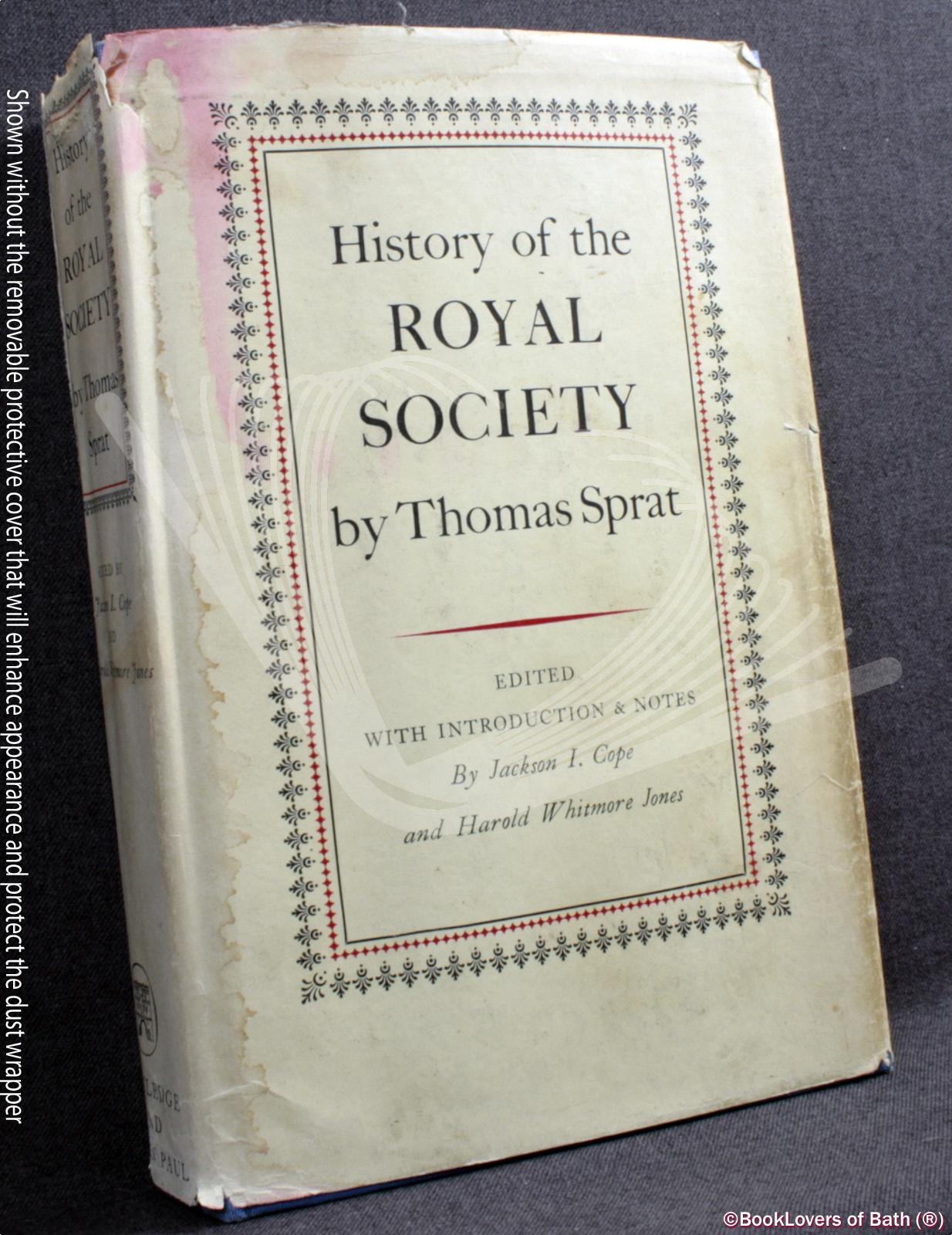 History of the Royal Society Edited with Critical Apparatus by Jackson I. Cope and Harold Whitmore Jones - Thomas Sprat
