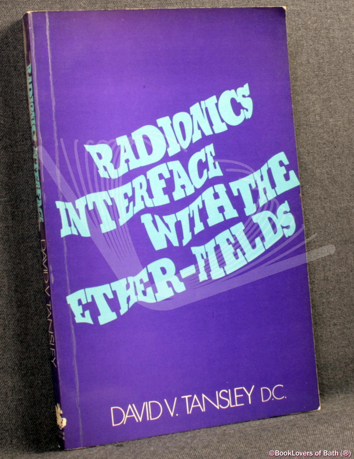 Radionics: Interface with the Ether Fields - David V. Tansley