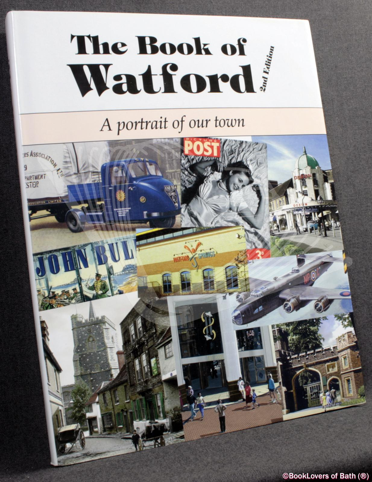 The Book of Watford: A Portrait of Our Town - J. B. Nunn