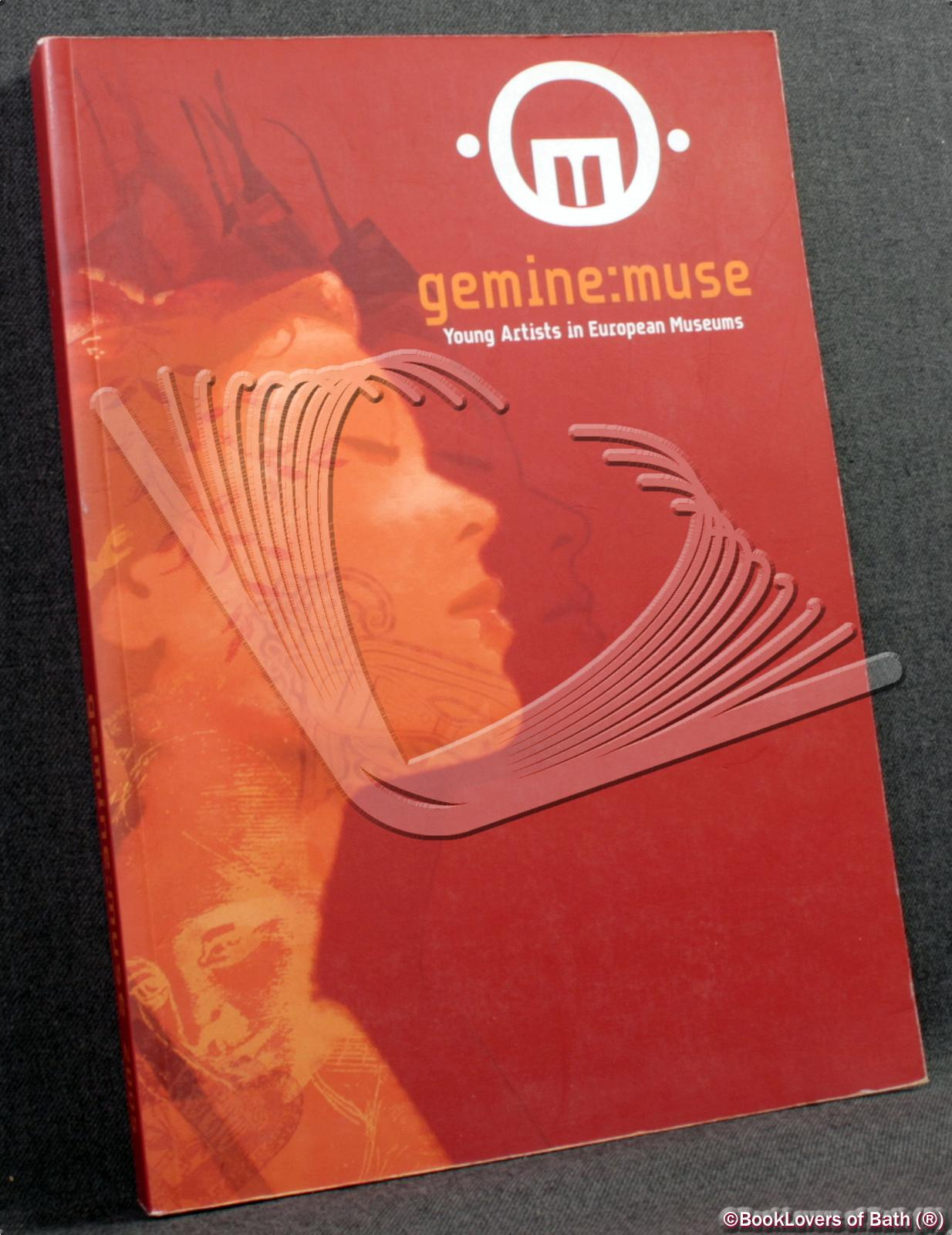 Gemine: Muse: Young Artists in European Museums November 2005 - February 2006 - Fiorenzo Alfieri