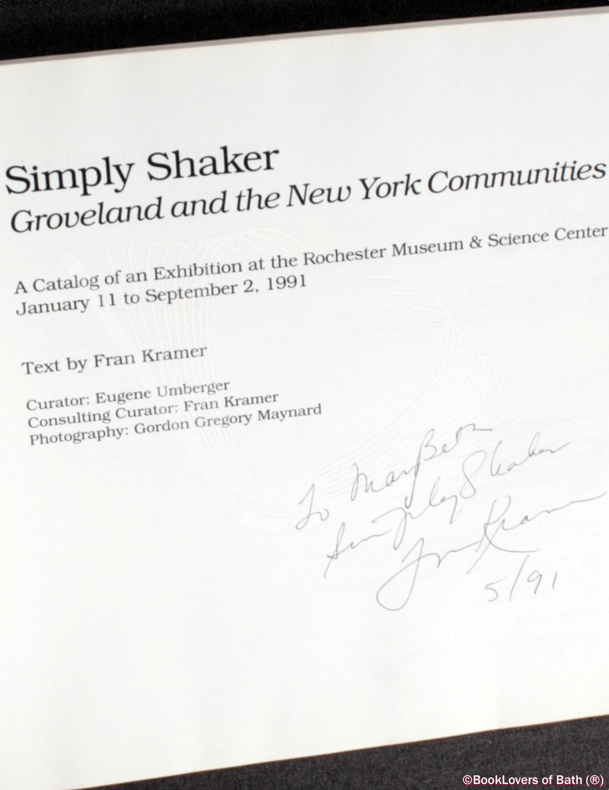 Simply Shaker: Groveland and the New York Communities: A Catalog of an Exhibition the Rochester Museum & Science Center January 11 to September 2, 1991 - Fran Kramer