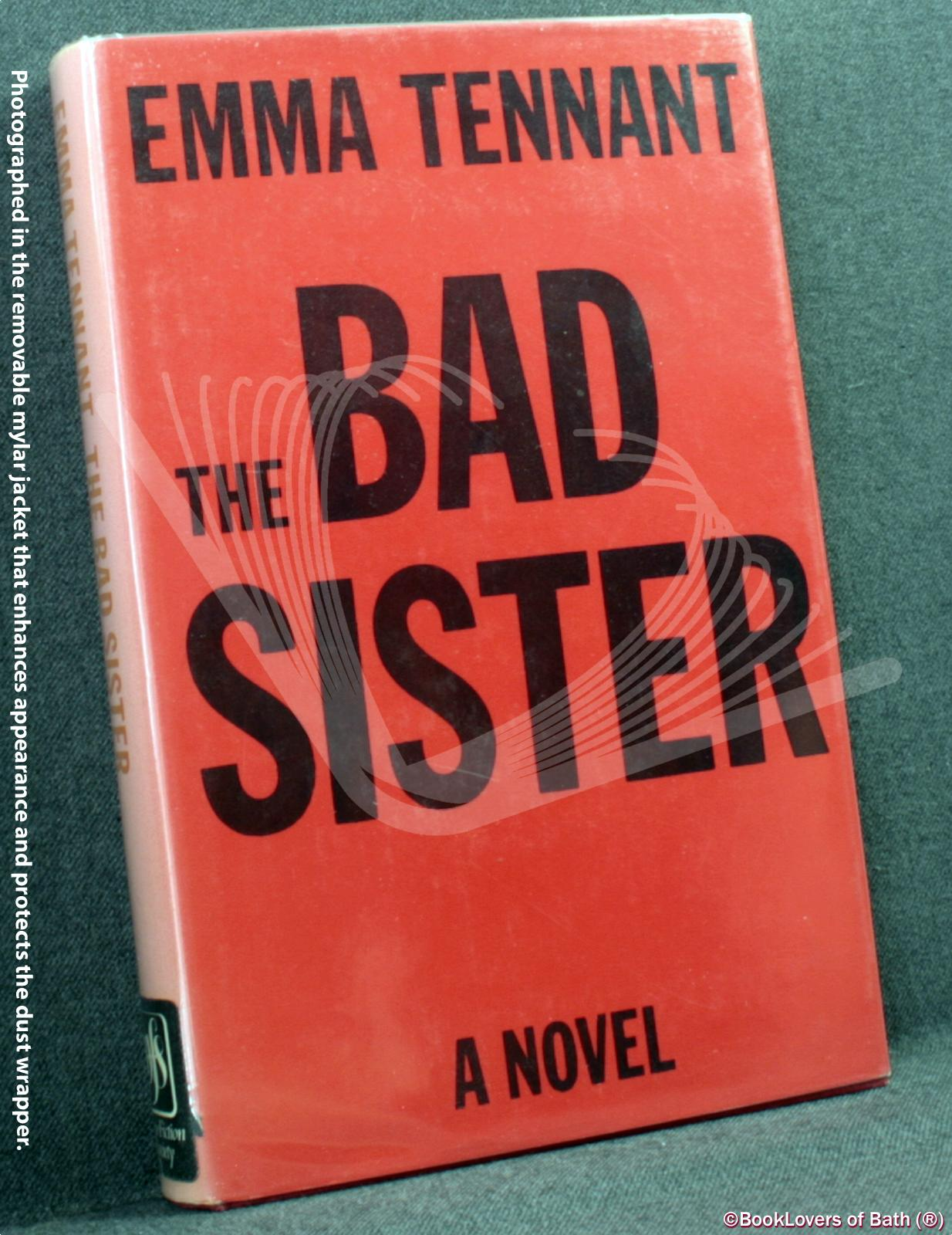 The Bad Sister: A Novel - Emma Tennant