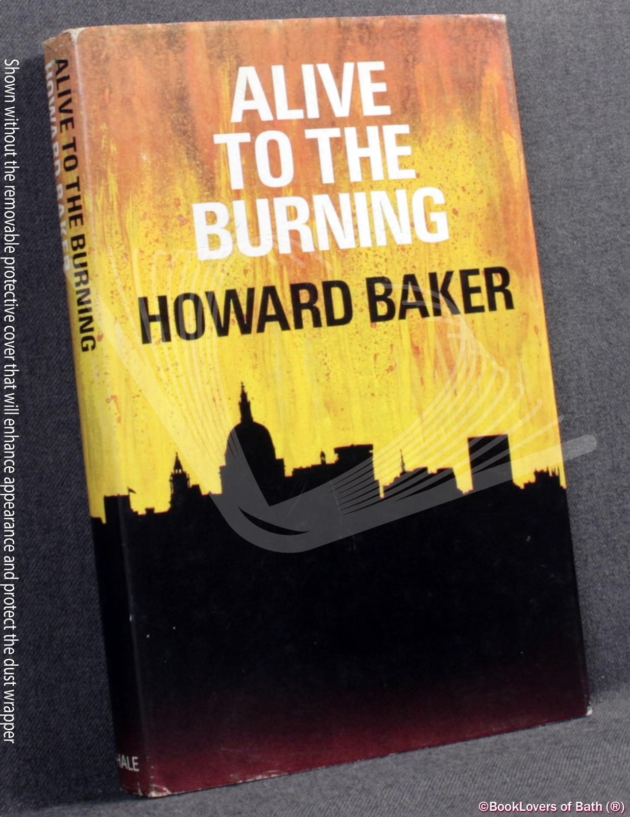 Alive to the Burning - Howard Baker