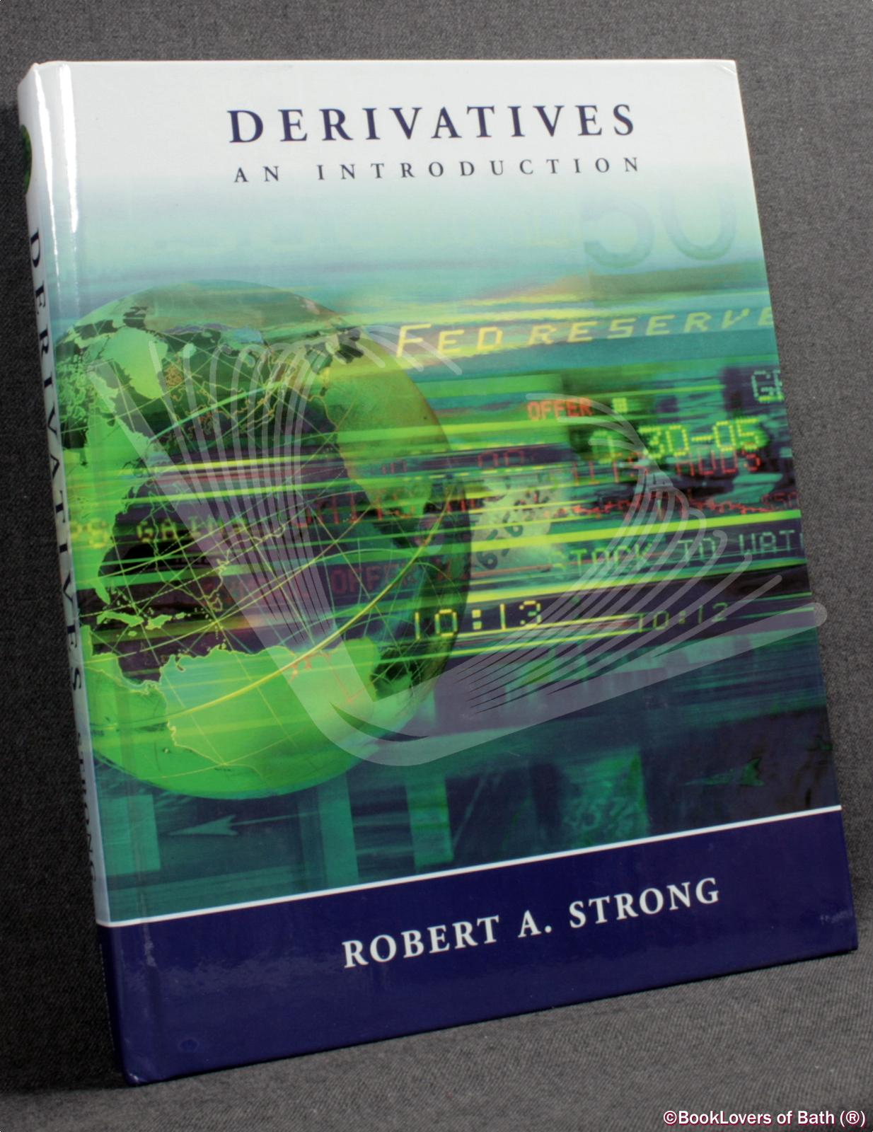 Derivatives: An Introduction - Robert A. Strong