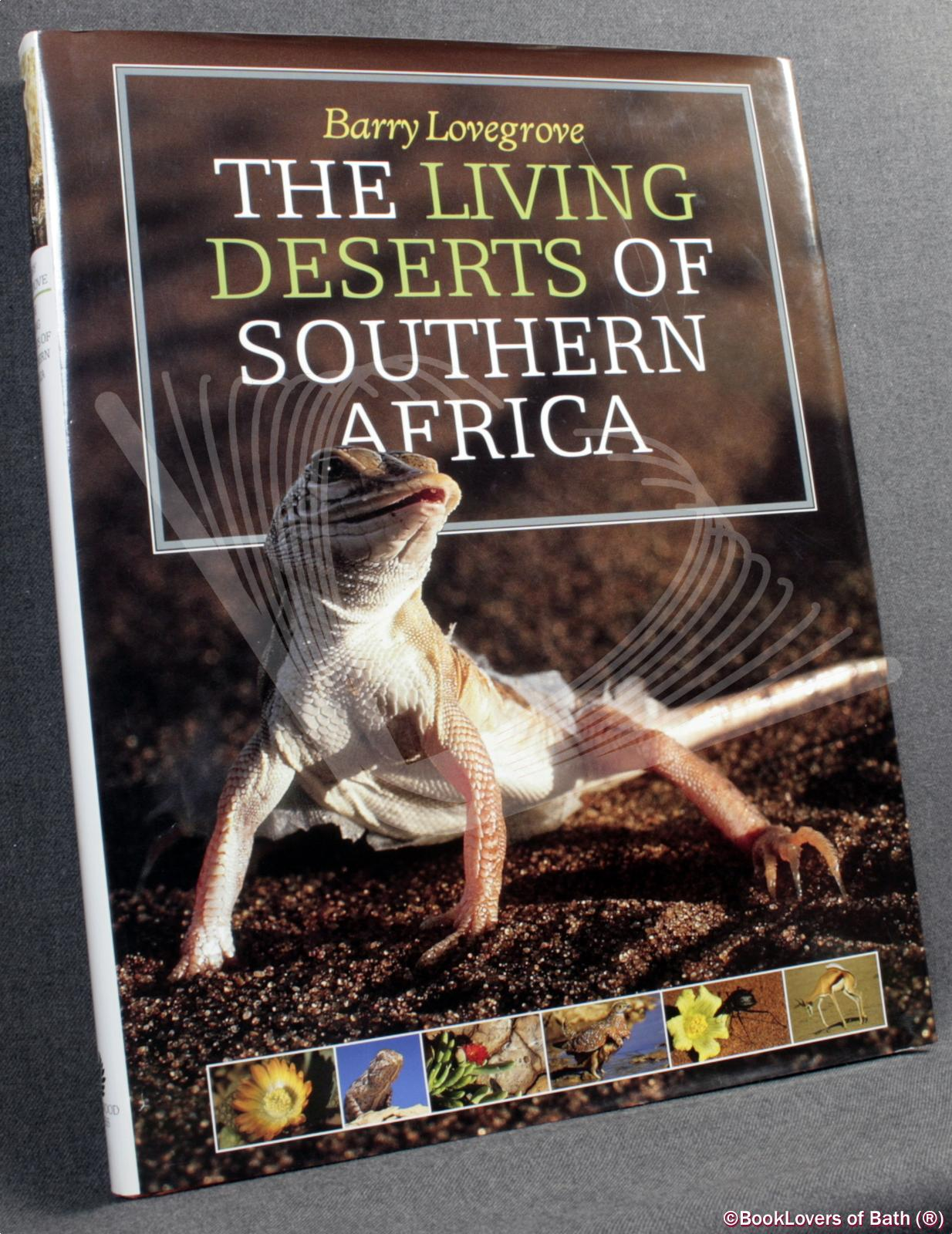 The Living Deserts of Southern Africa - Barry Lovegrove