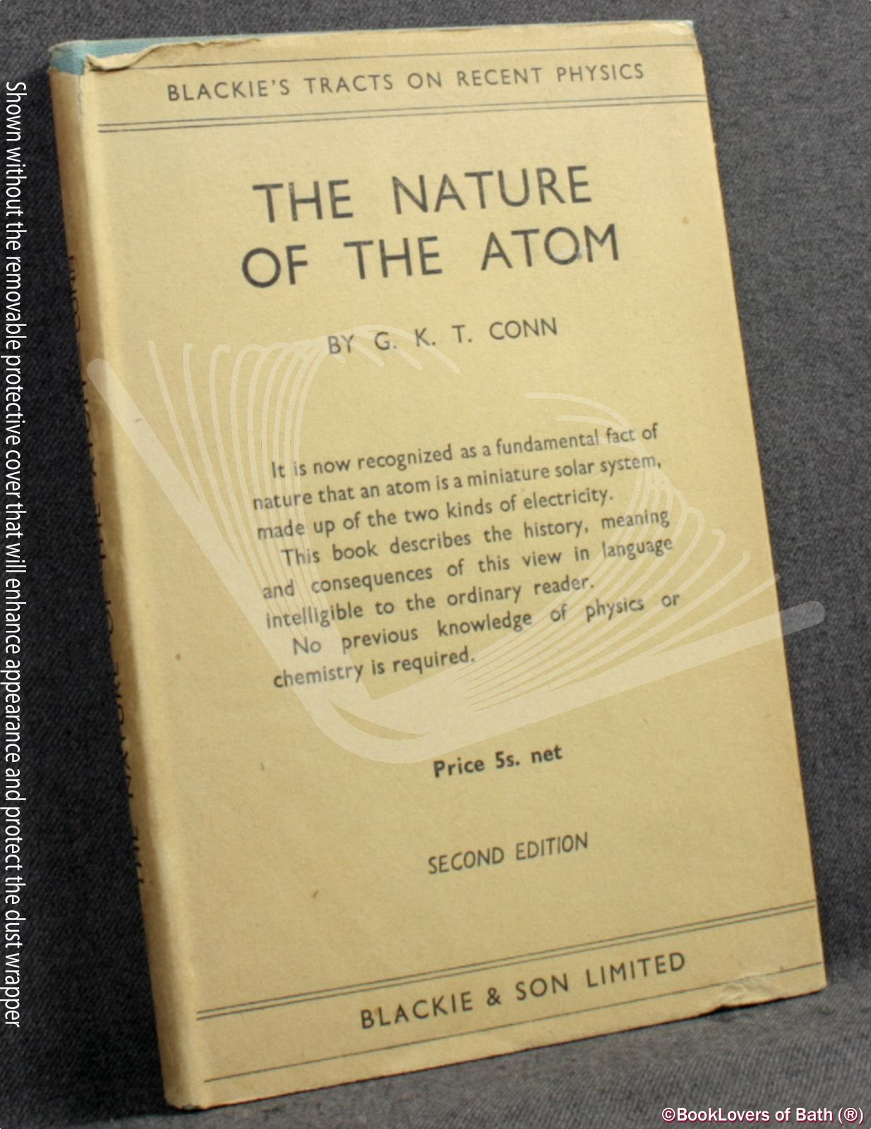 The Nature of the Atom - G. K. T. [George Keith Thurburn] Conn