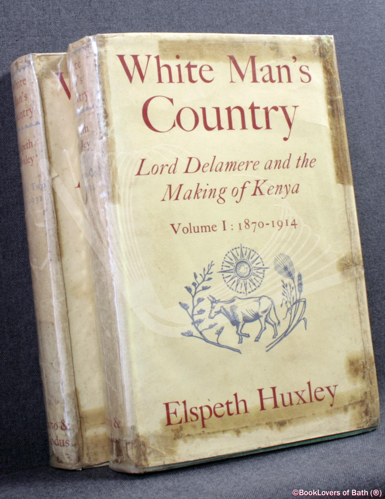 White Man's Country: Lord Delamere and the Making of Kenya - Elspeth Huxley