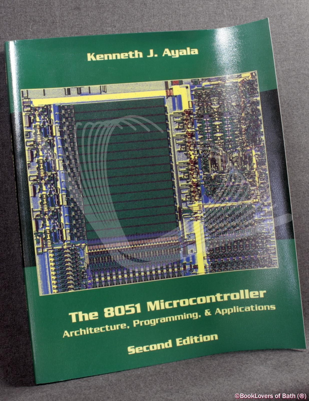 The 8051 Microcontroller: Architecture, Programming and Applications - Kenneth Ayala