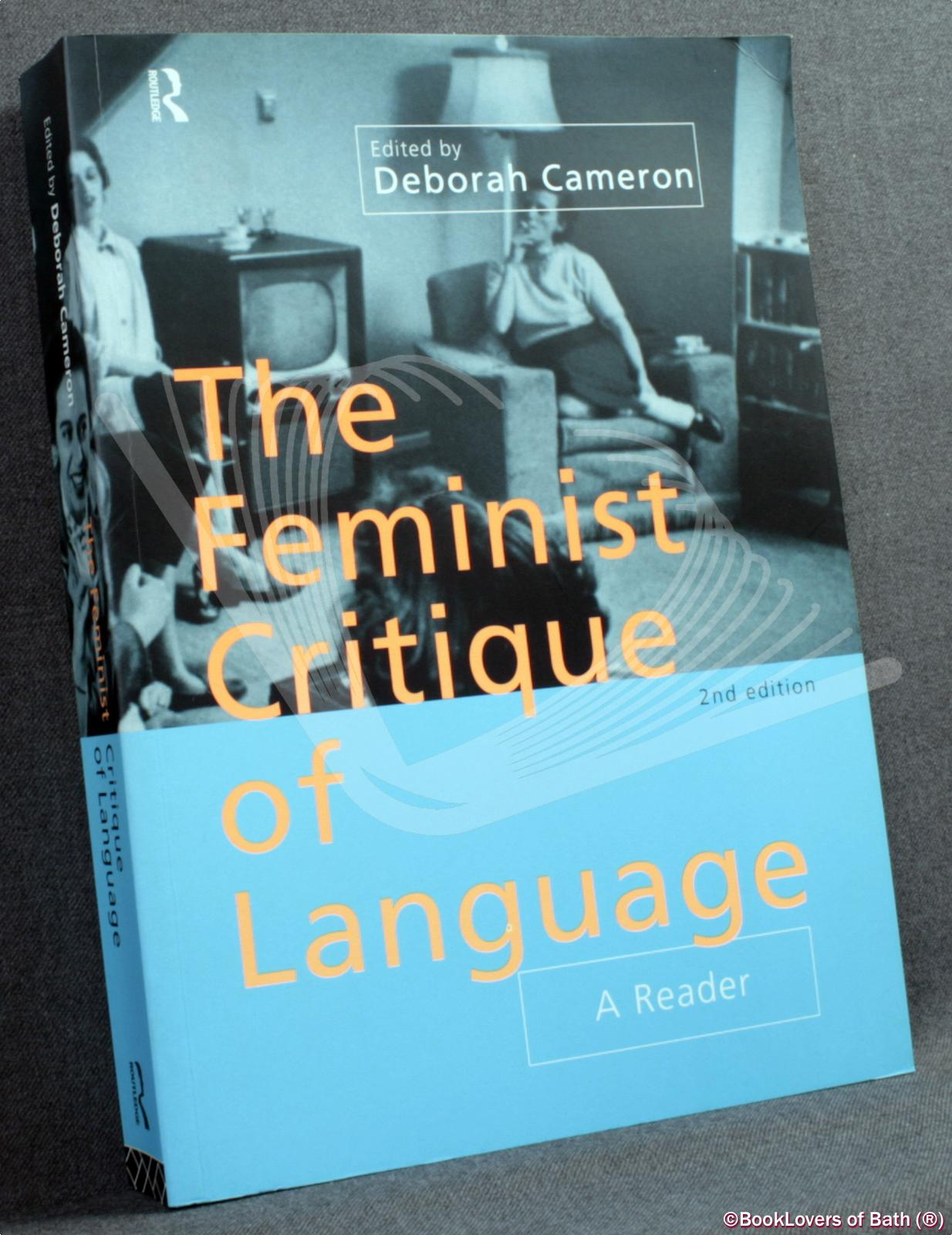 The Feminist Critique of Language: A Reader - Edited by Deborah Cameron