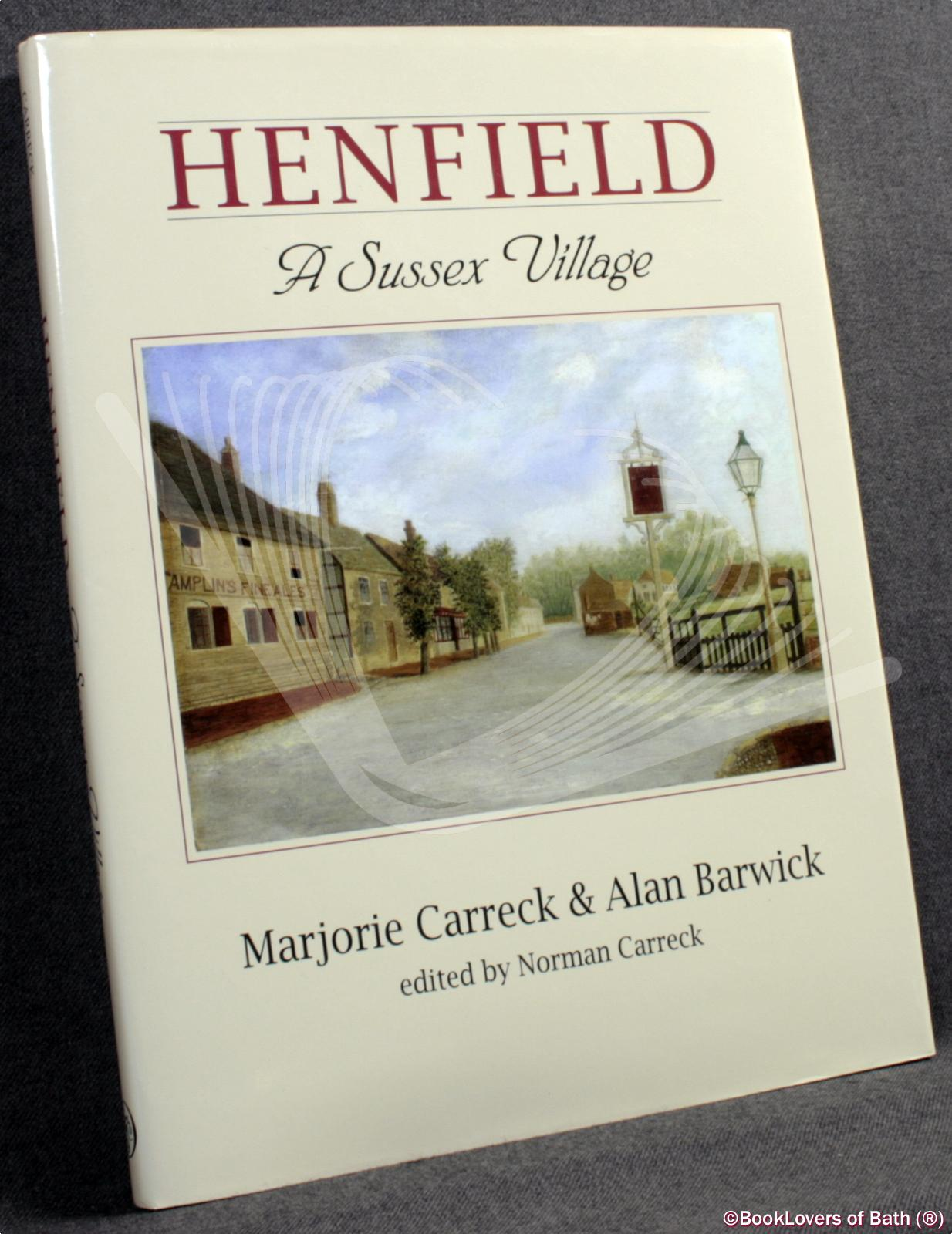 Henfield: A Sussex Village - Marjorie Carreck & Alan Barwick