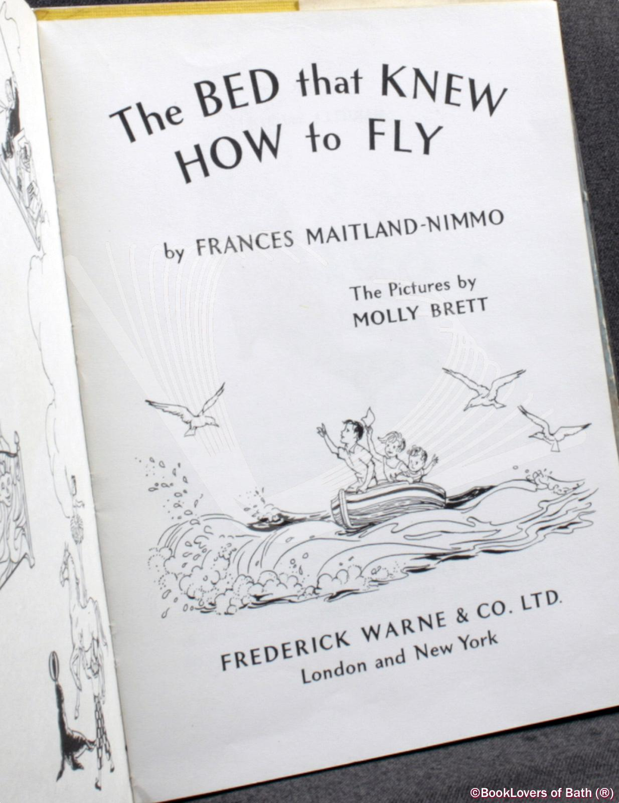 The Bed That Knew How to Fly Frances Maitland-Nimmo