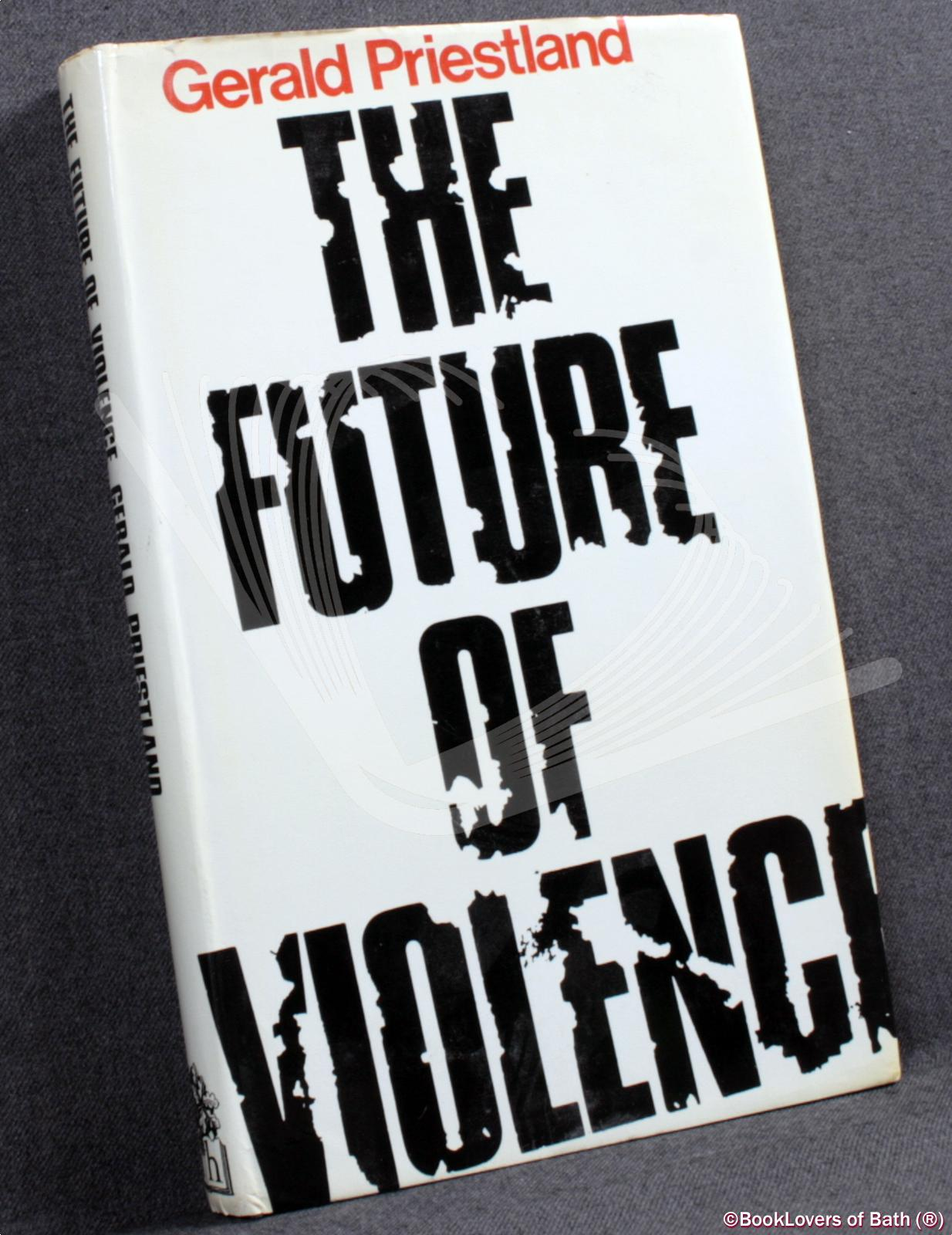 The Future of Violence - Gerald Priestland