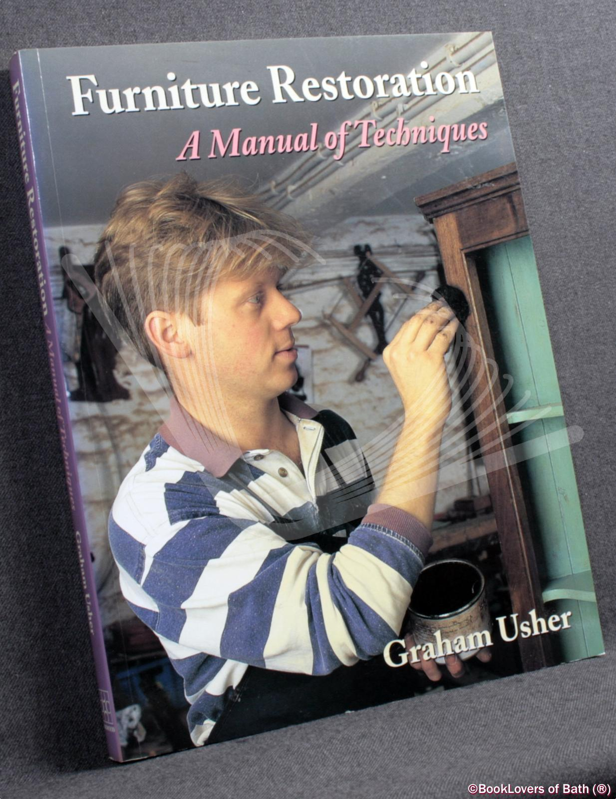 Furniture Restoration: A Manual of Techniques - Graham Usher