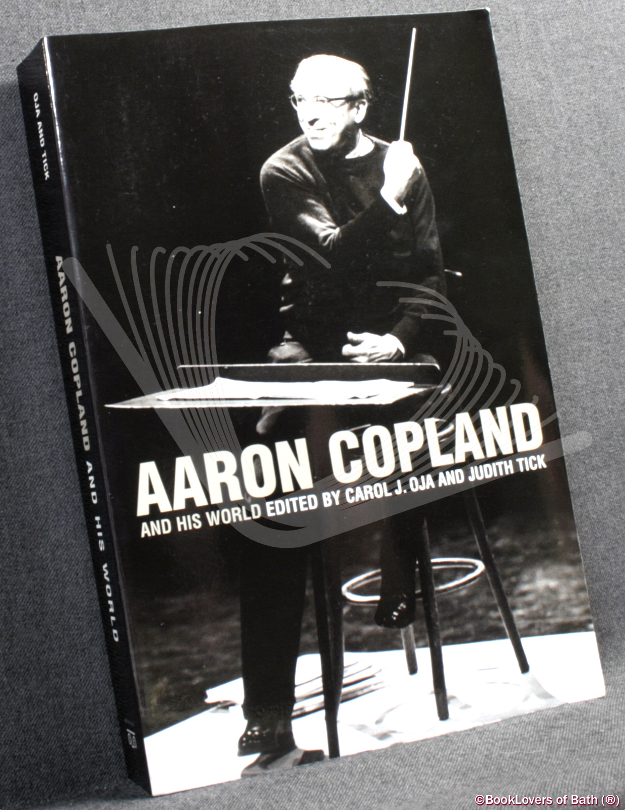 Aaron Copland and His World - Edited by Carol J. Oja & Judith Tick