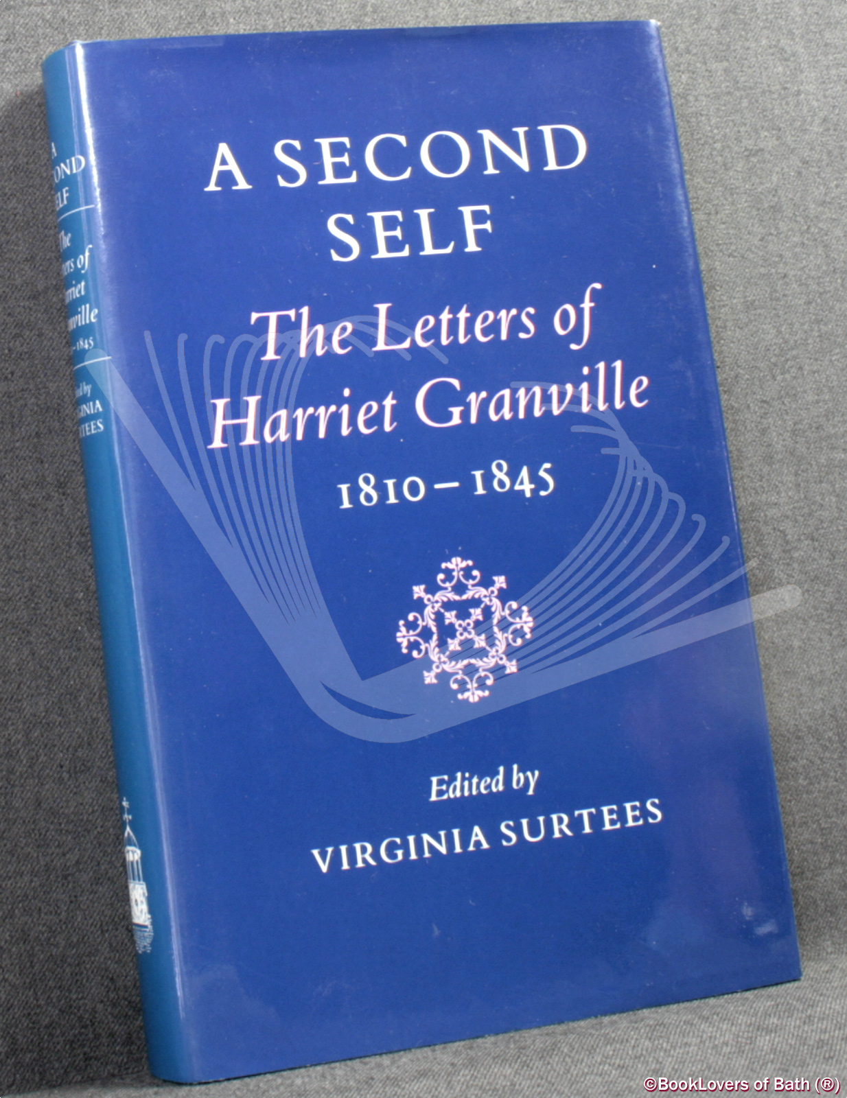 A Second Self: Letters of Harriet Granville, 1810-45 - Countess Harriet Granville
