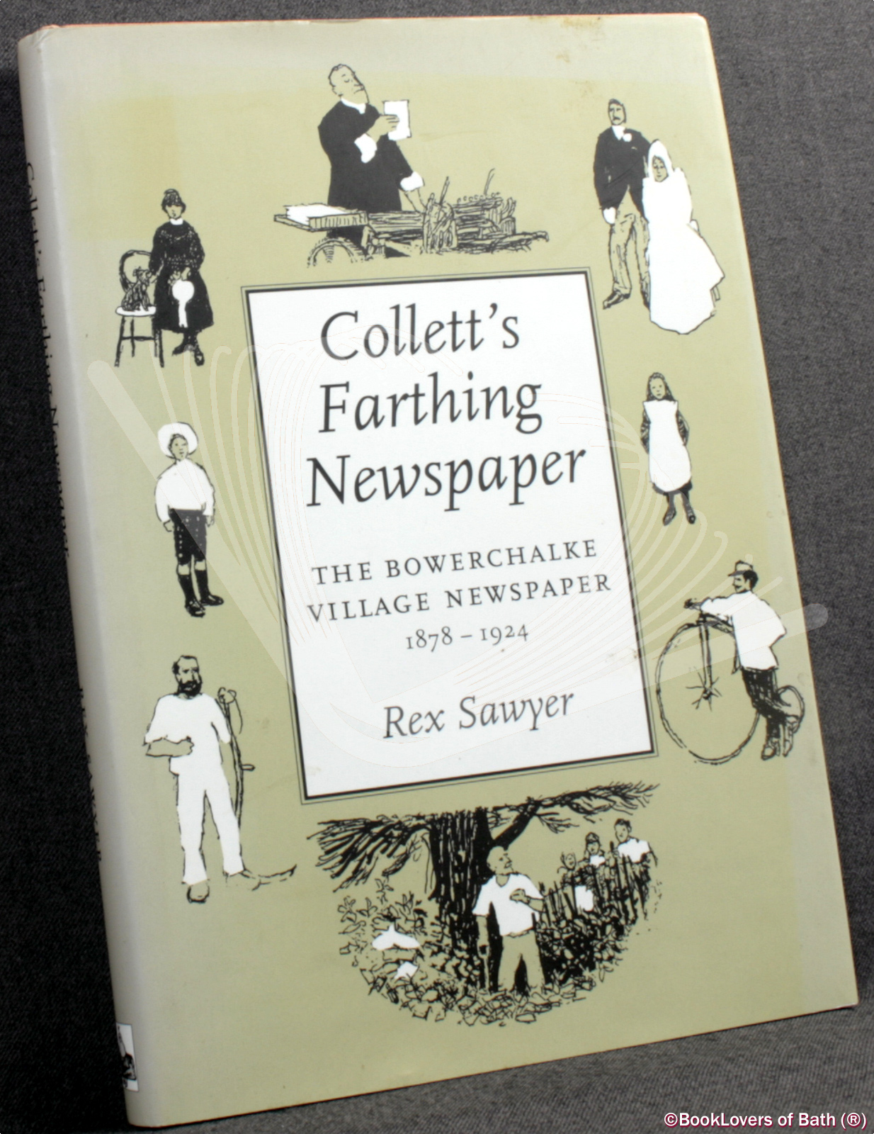 "Collett's Farthing Newspaper: The Bowerchalke Village Newspaper 1878-1924 FROM THE COVER: ""THIS Is THE STORY - Rex Sawyer"