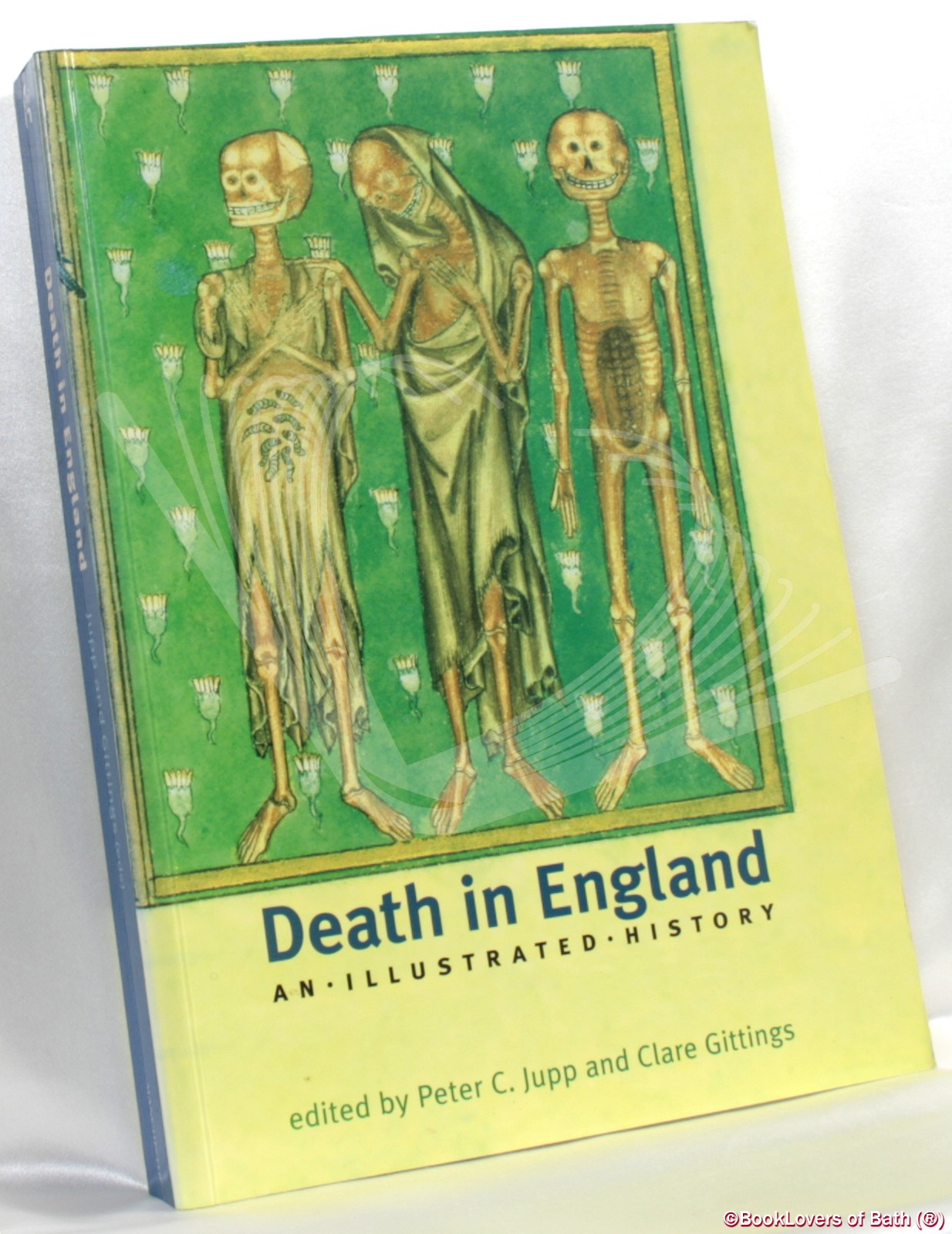 Death in England: An Illustrated History - Edited by Peter Jupp & Clare Gittings