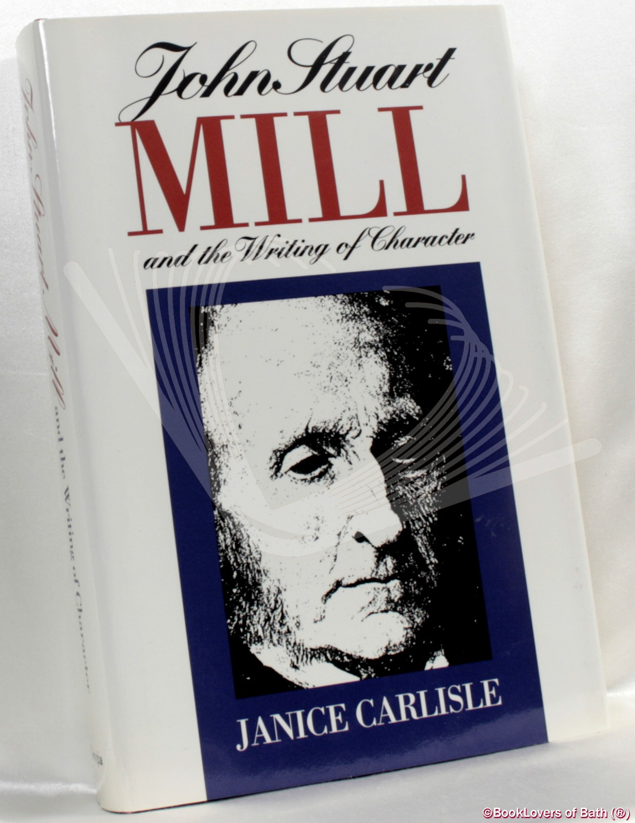 John Stuart Mill and the Writing of Character - Janice Carlisle