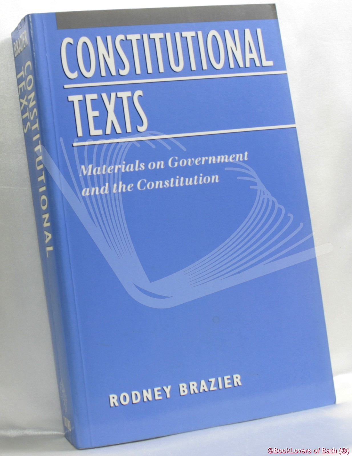 Constitutional Texts : Materials on Government and the Constitution - Edited by Rodney Brazier