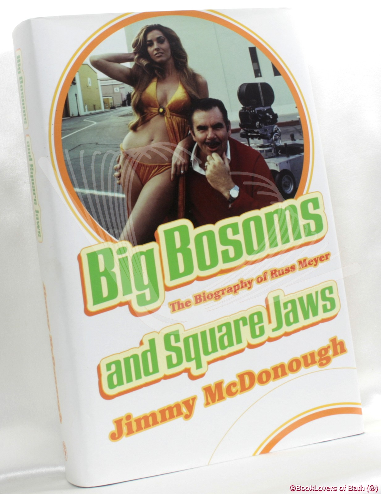 Big Bosoms and Square Jaws: The Biography of Russ Meyer, King of the Sex Film - Jimmy McDonough