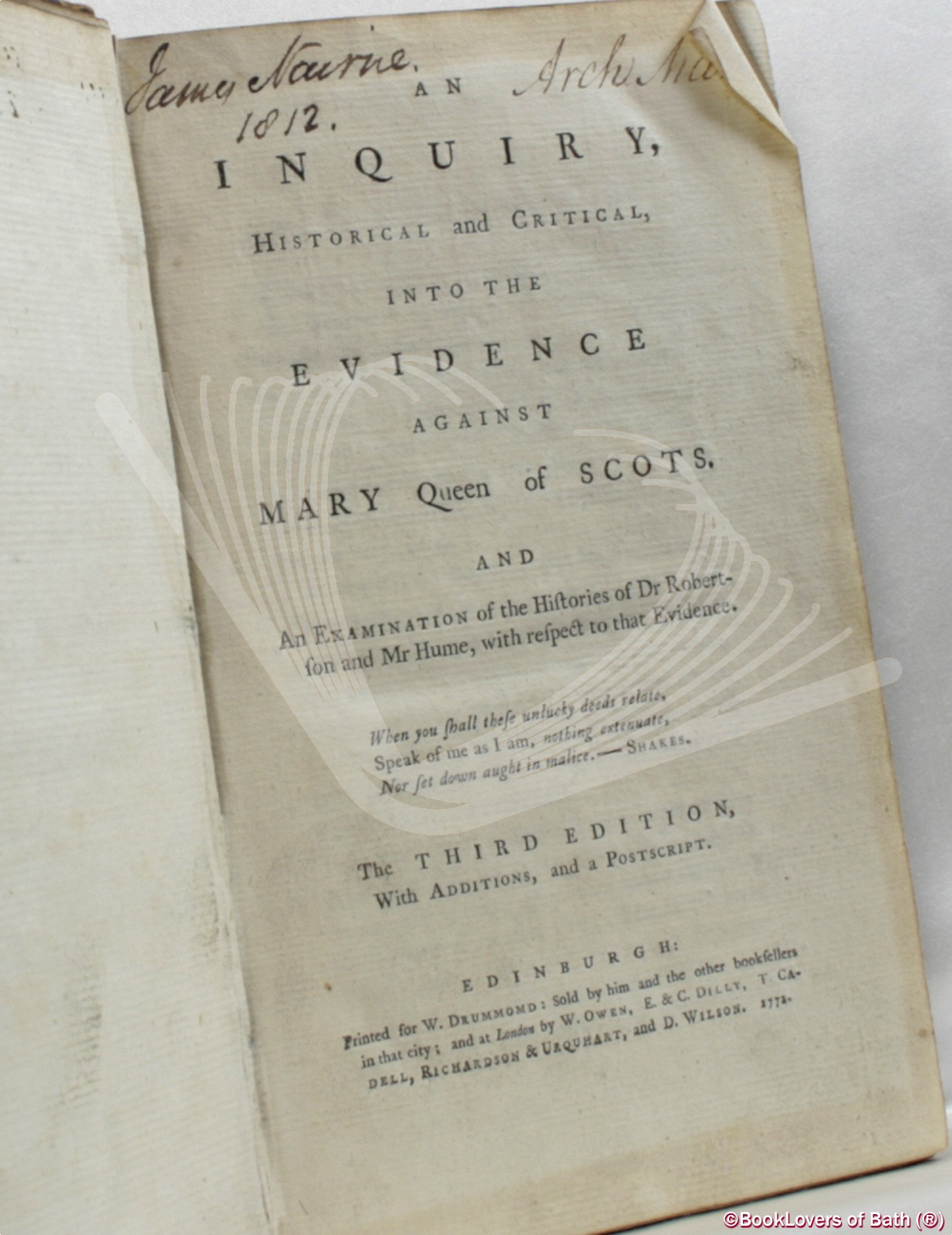An Inquiry, Historical and Critical, Into the Evidence Against Mary Queen of Scots and an Examination of the Histories of Dr Robertson and Mr Hume, with Respect to That Evidence. the Third Edition with Additions, and a Postscript - William Tytler