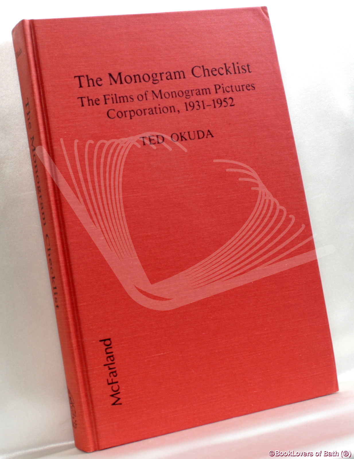 The Monogram Checklist: The Films of Monogram Pictures Corporation, 1931-52 - Ted Okuda