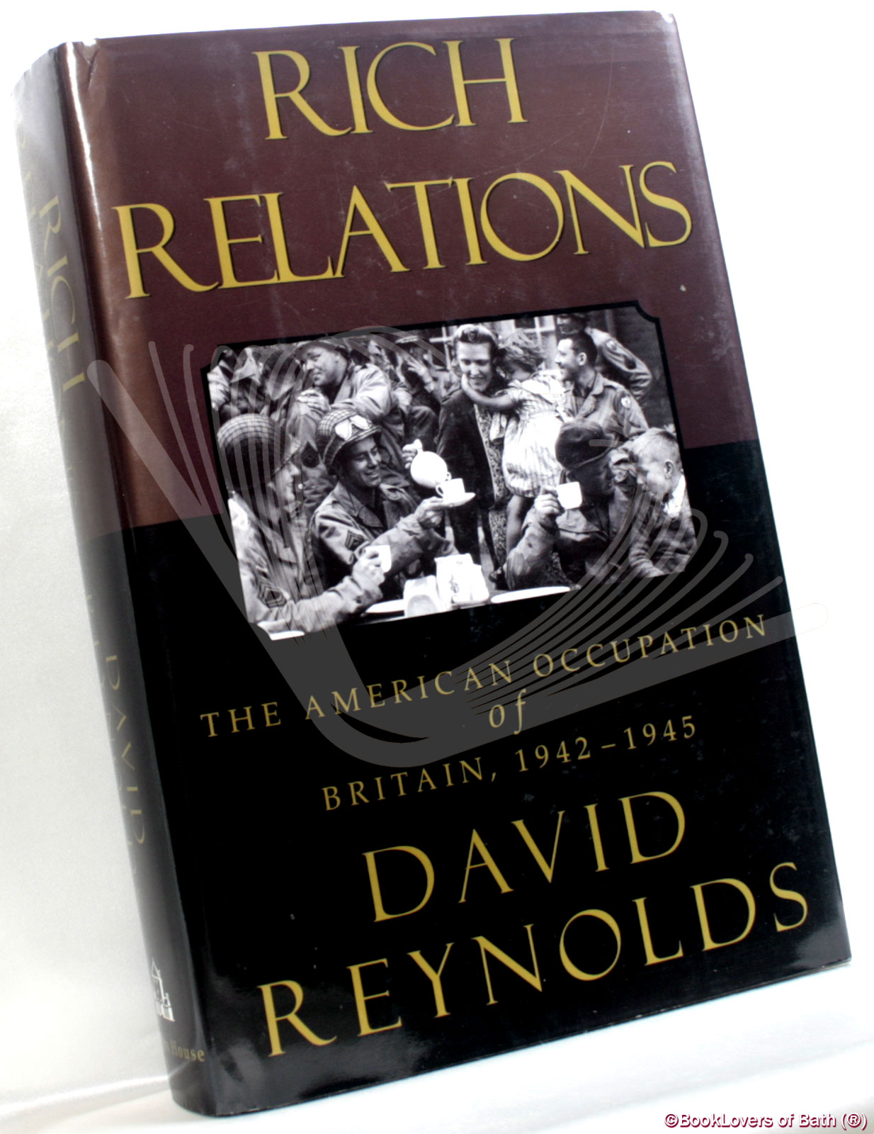 Rich Relations:: The American Occupation of Britain, 1942-1945 - David Reynolds