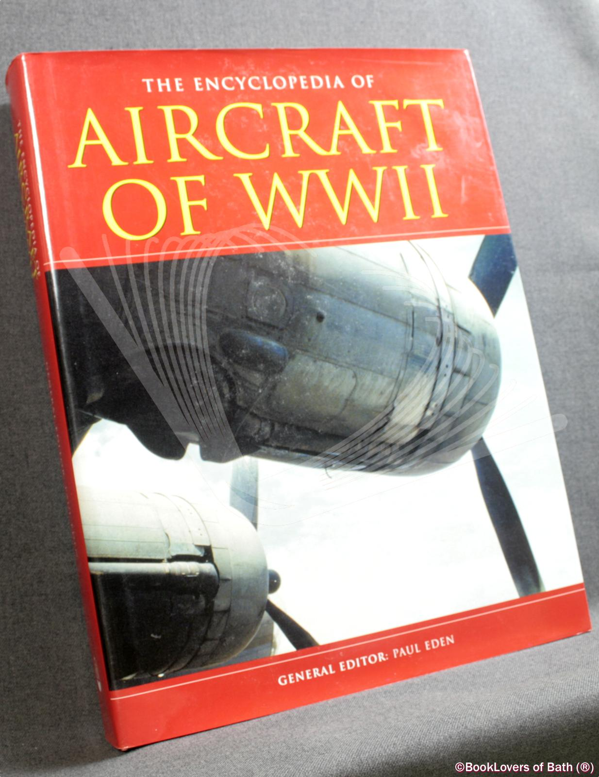 The Encyclopedia of Aircraft of WWII - Paul Eden