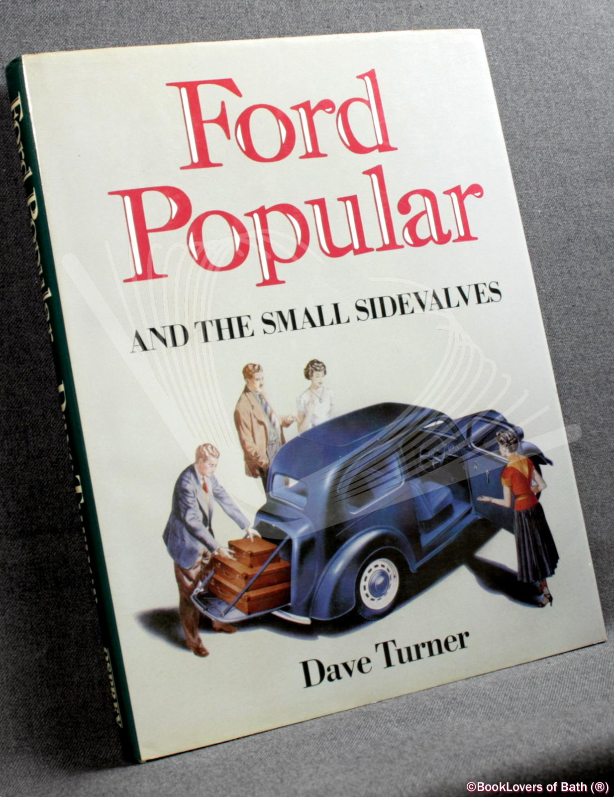 Ford Popular and The Small Sidevalves - Dave Turner